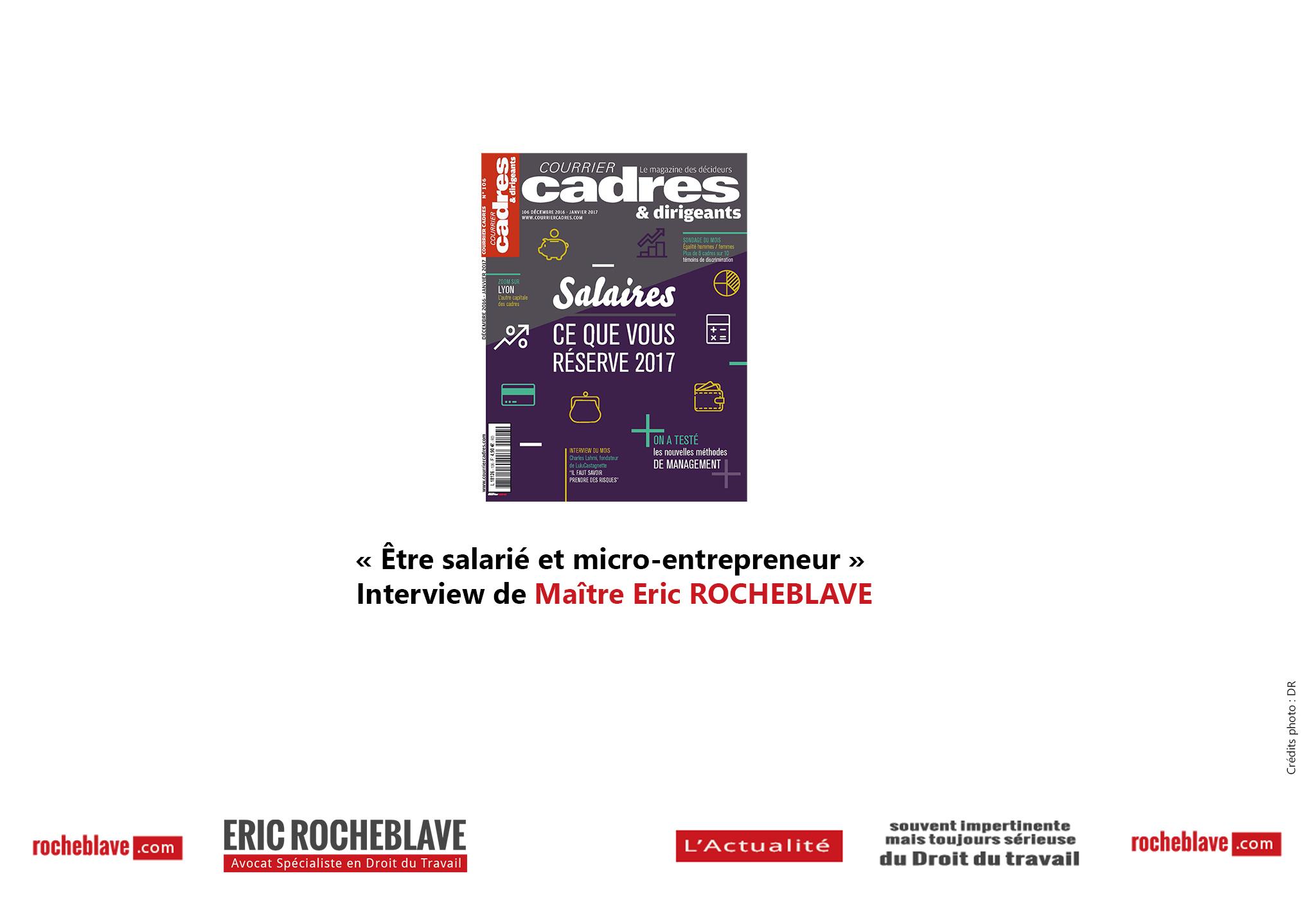 « Être salarié et micro-entrepreneur » Interview de Maître Eric ROCHEBLAVE | Courrier Cadres & Dirigeants