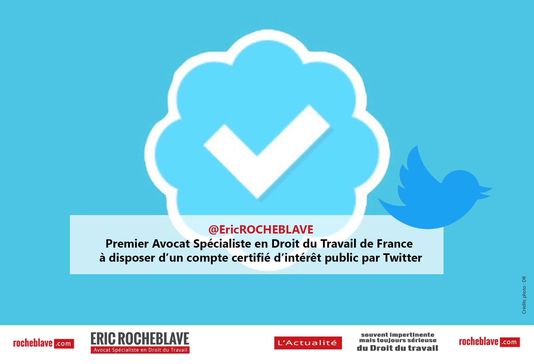 Premier Avocat Spécialiste en Droit du Travail de France à disposer d'un compte certifié d'intérêt public par Twitter