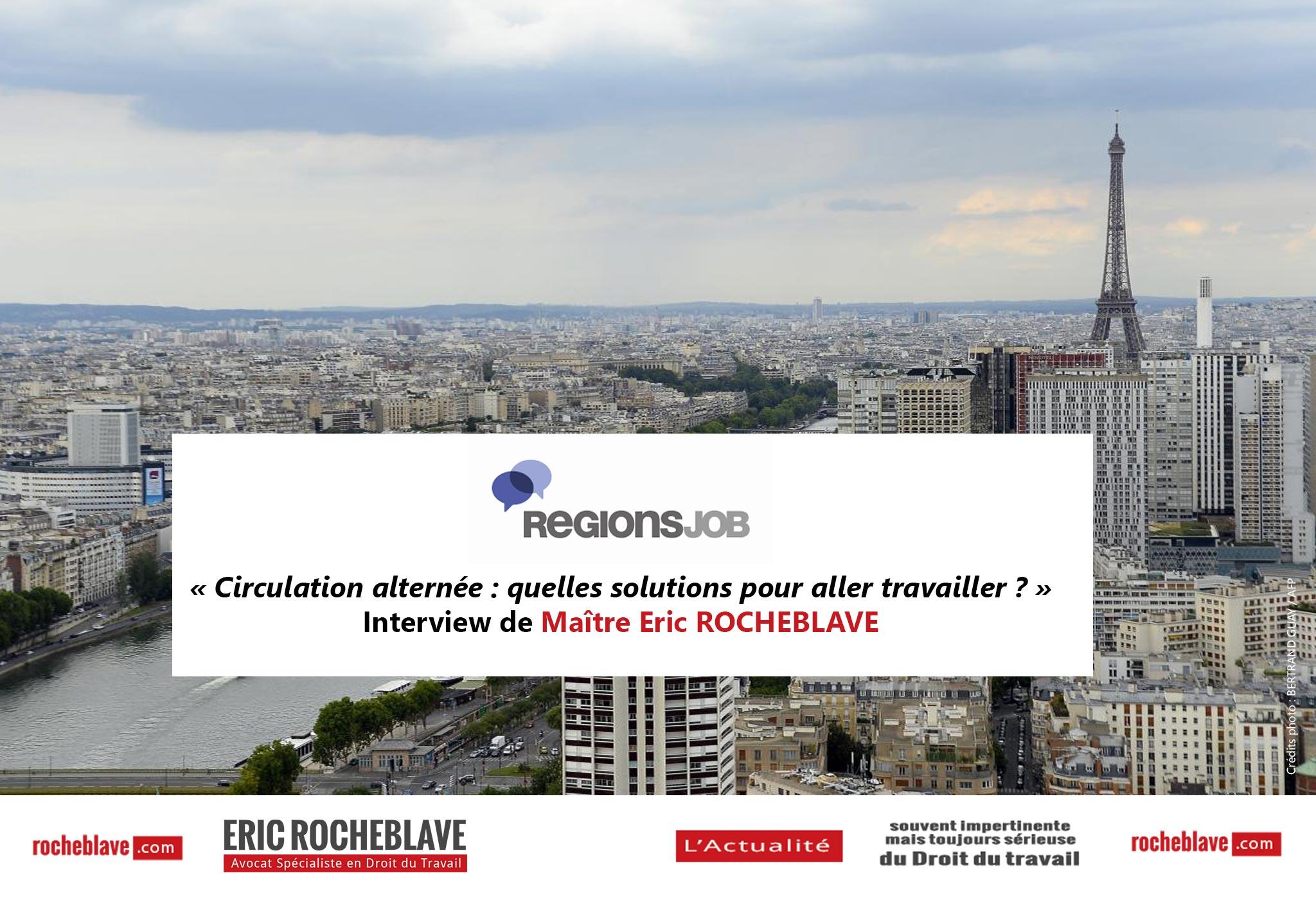 « Circulation alternée : quelles solutions pour aller travailler ? » Interview de Maître Eric ROCHEBLAVE | RégionsJob