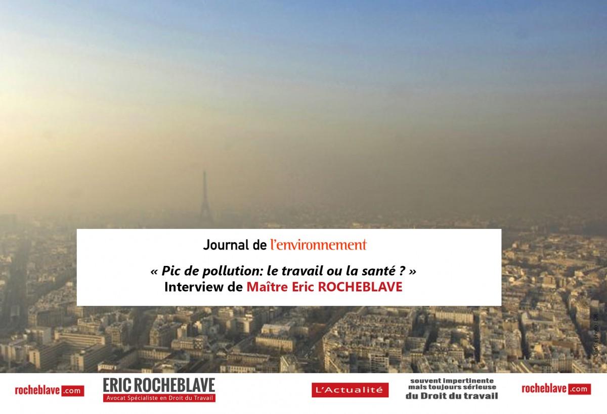 « Pic de pollution: le travail ou la santé ? » Interview de Maître Eric ROCHEBLAVE | Journal de l'environnement