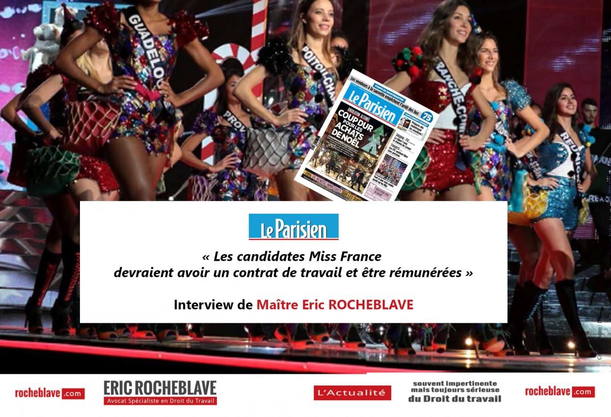 « Les candidates Miss France devraient avoir un contrat de travail et être rémunérées » Interview de Maître Eric ROCHEBLAVE | Le Parisien