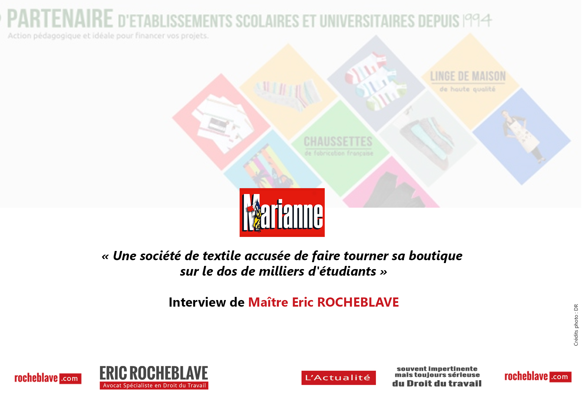 « Une société de textile accusée de faire tourner sa boutique sur le dos de milliers d'étudiants » Interview de Maître Eric ROCHEBLAVE | Marianne