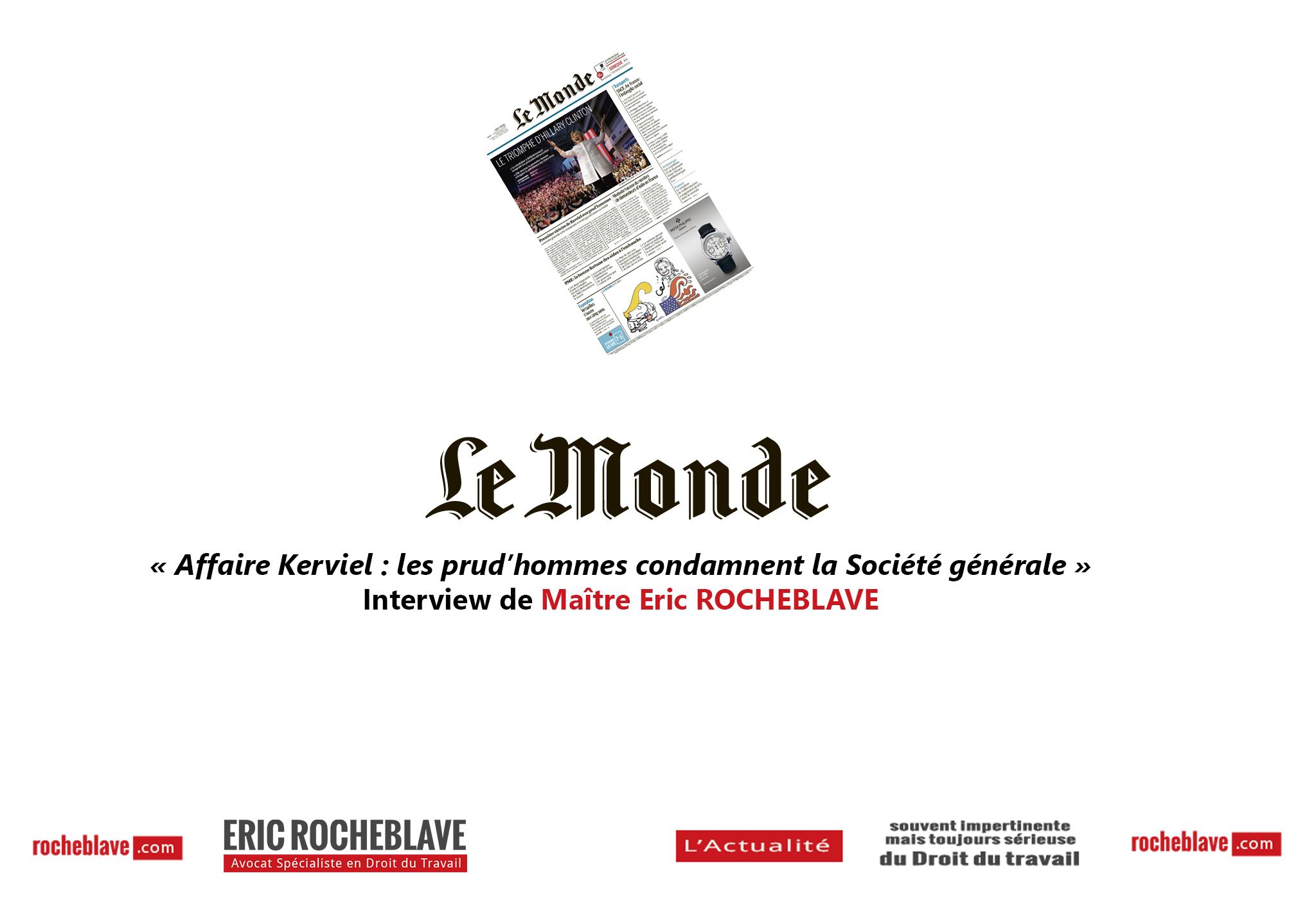 « Affaire Kerviel : les prud'hommes condamnent la Société générale » Interview de Maître Eric ROCHEBLAVE | Le Monde