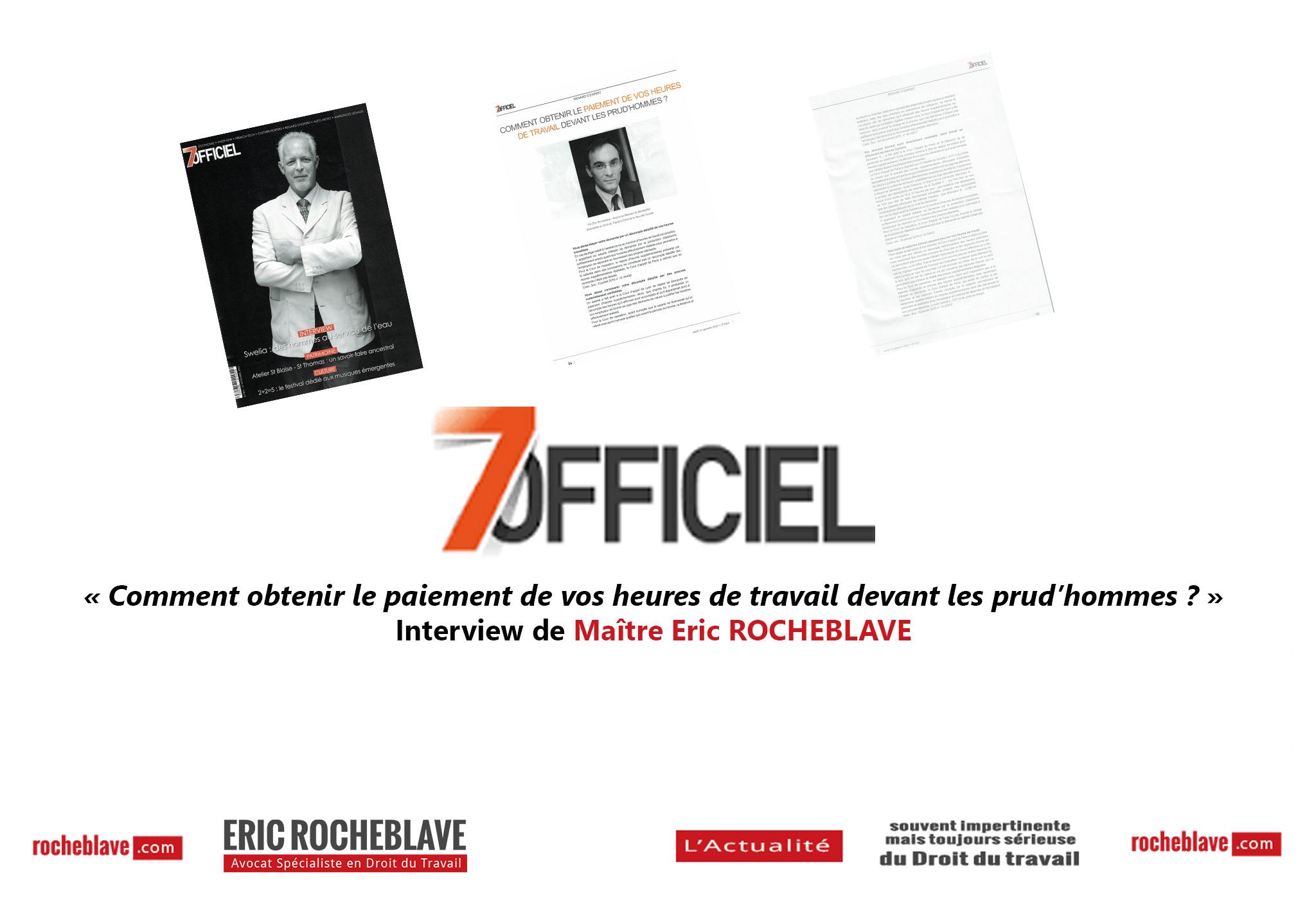 « Comment obtenir le paiement de vos heures de travail devant les prud'hommes ? » Interview de Maître Eric ROCHEBLAVE | 7Officiel