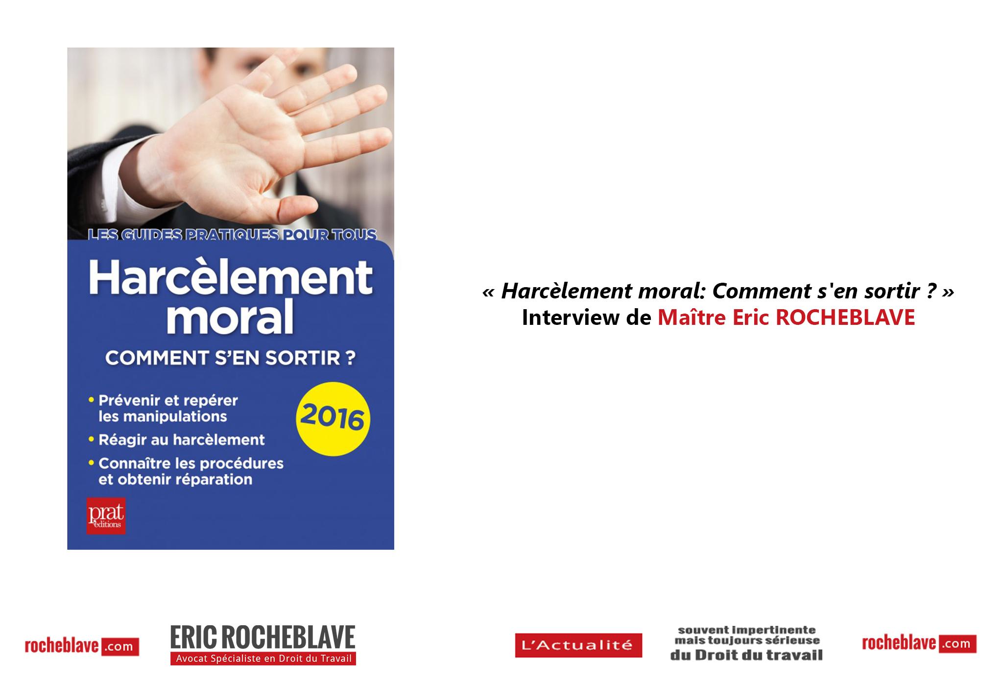 « Harcèlement moral: Comment s'en sortir ? » Interview de Maître Eric ROCHEBLAVE