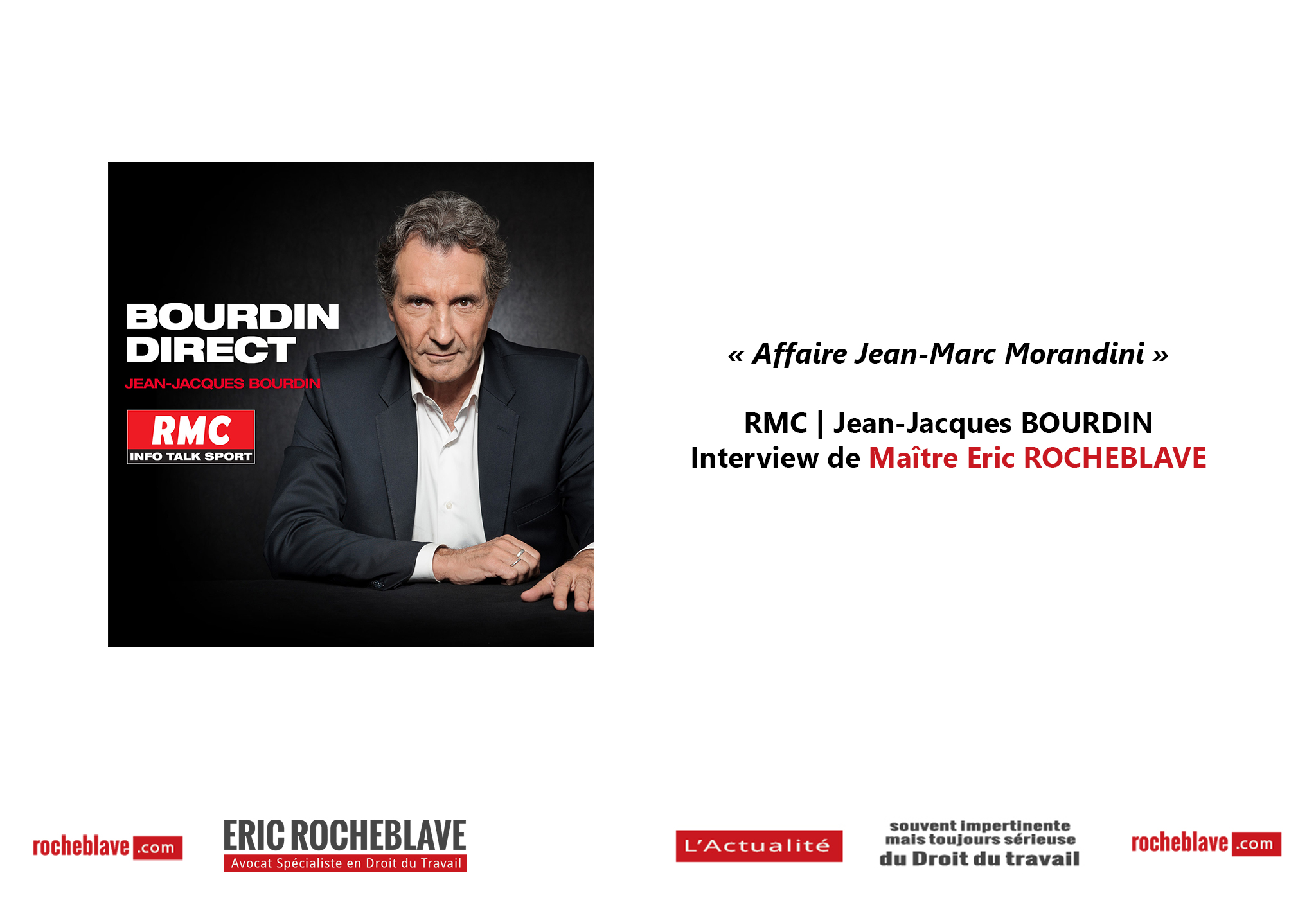 « Affaire Jean-Marc Morandini »  RMC | Jean-Jacques BOURDIN - Interview de Maître Eric ROCHEBLAVE