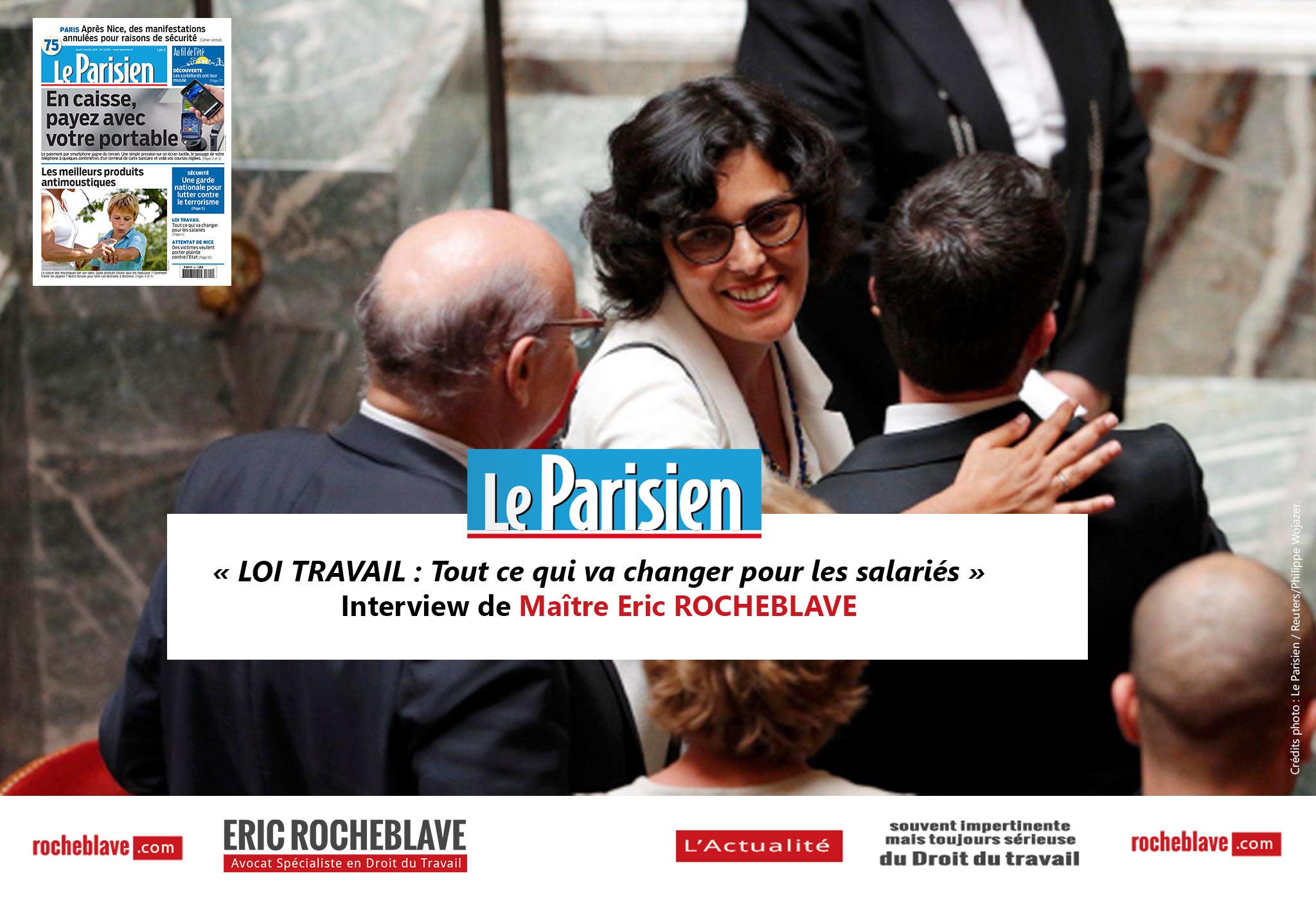« LOI TRAVAIL : Tout ce qui va changer pour les salariés » Interview de Maître Eric ROCHEBLAVE | Le Parisien