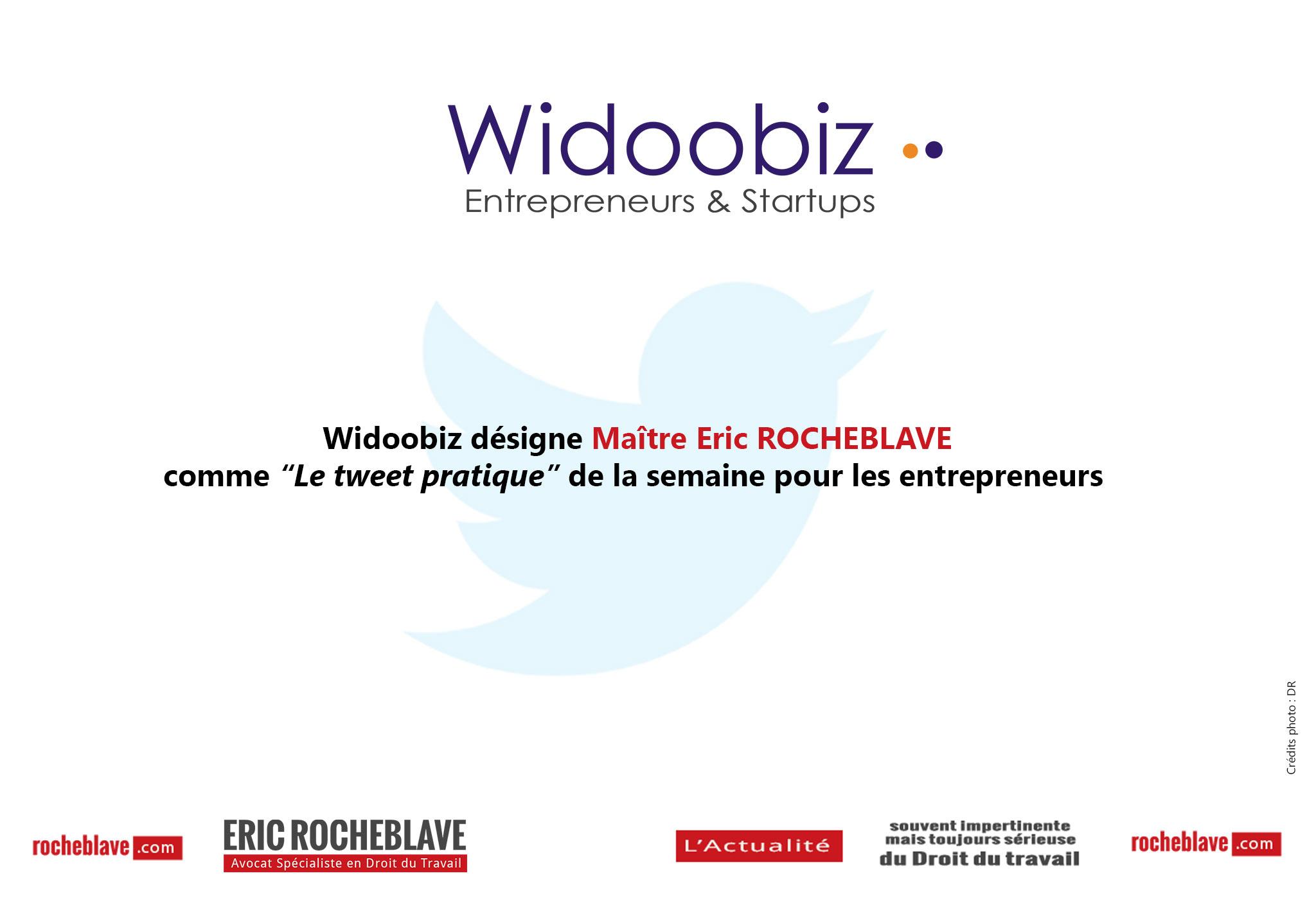 """Widoobiz désigne Maître Eric ROCHEBLAVE comme """"Le tweet pratique"""" de la semaine pour les entrepreneurs"""