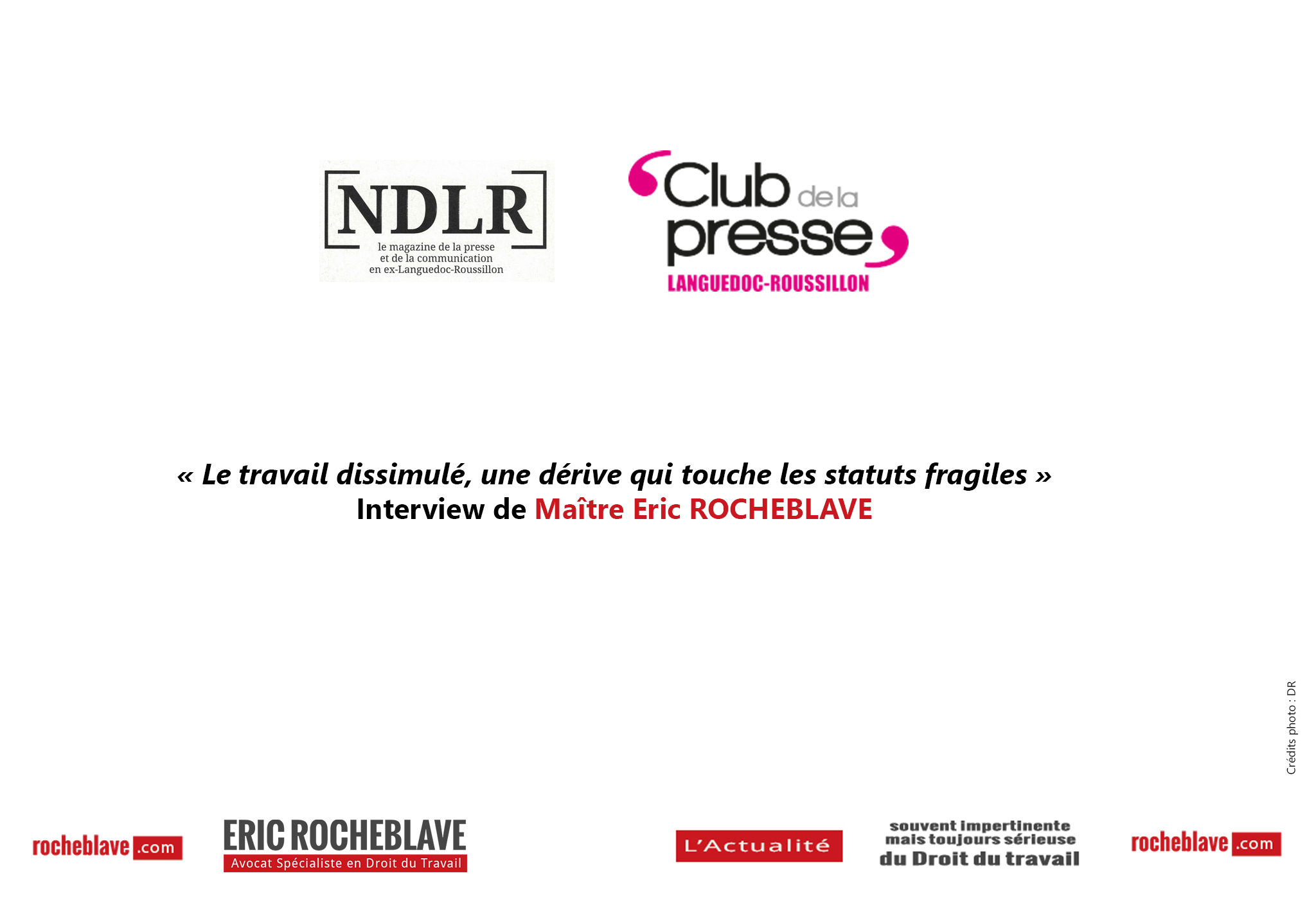 « Le travail dissimulé, une dérive qui touche les statuts fragiles » Interview de Maître Eric ROCHEBLAVE | NDLR – Club de la Presse du Languedoc-Roussillon – Montpellier