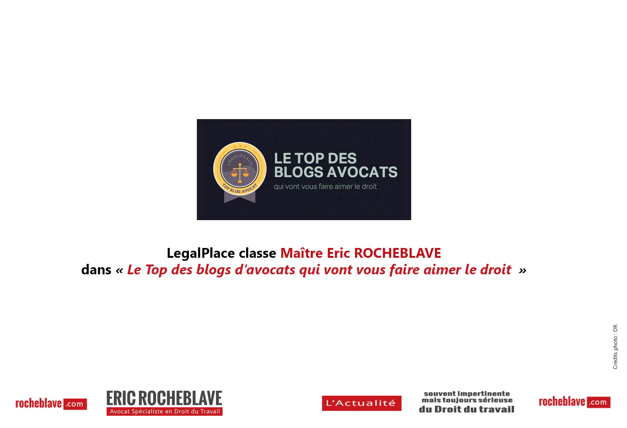 LegalPlace classe Maître Eric ROCHEBLAVE dans « Le Top des blogs d'avocats qui vont vous faire aimer le droit »