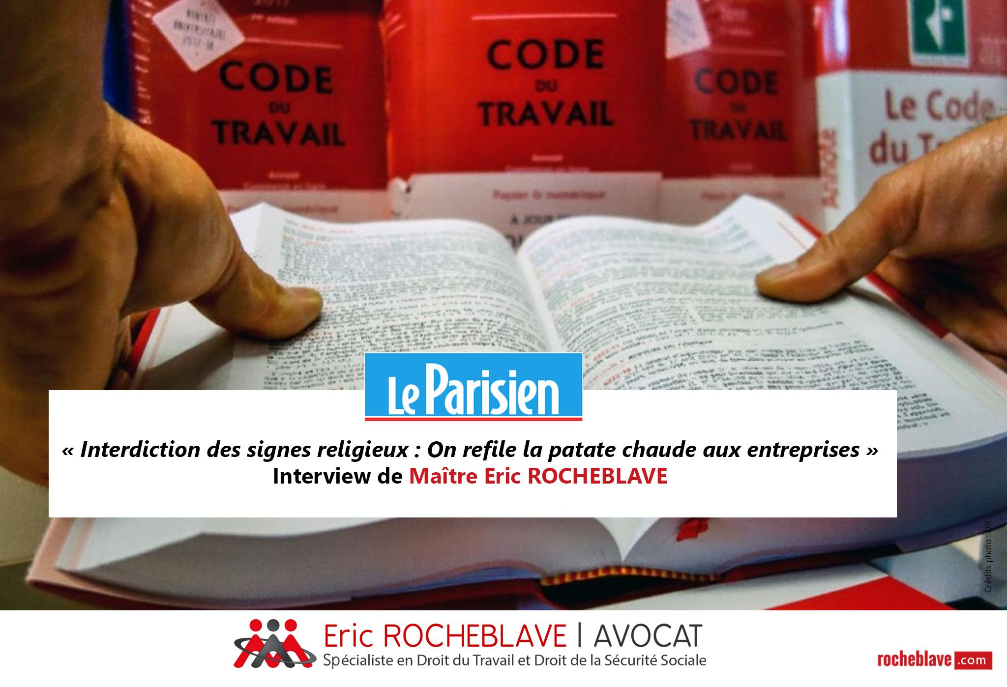 « Interdiction des signes religieux : On refile la patate chaude aux entreprises » Interview de Maître Eric ROCHEBLAVE | Le Parisien