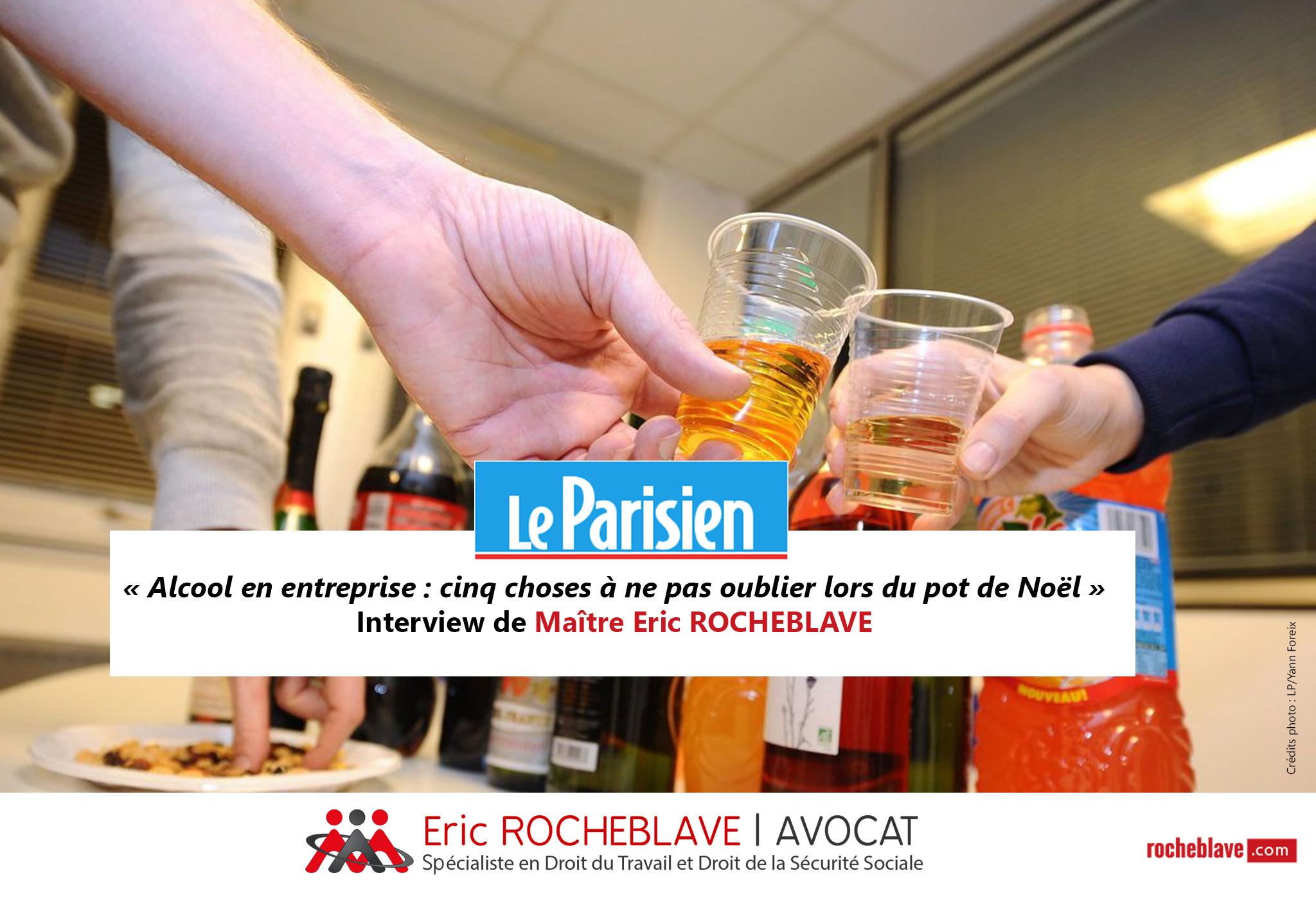 « Alcool en entreprise : cinq choses à ne pas oublier lors du pot de Noël » Interview de Maître Eric ROCHEBLAVE | Le Parisien