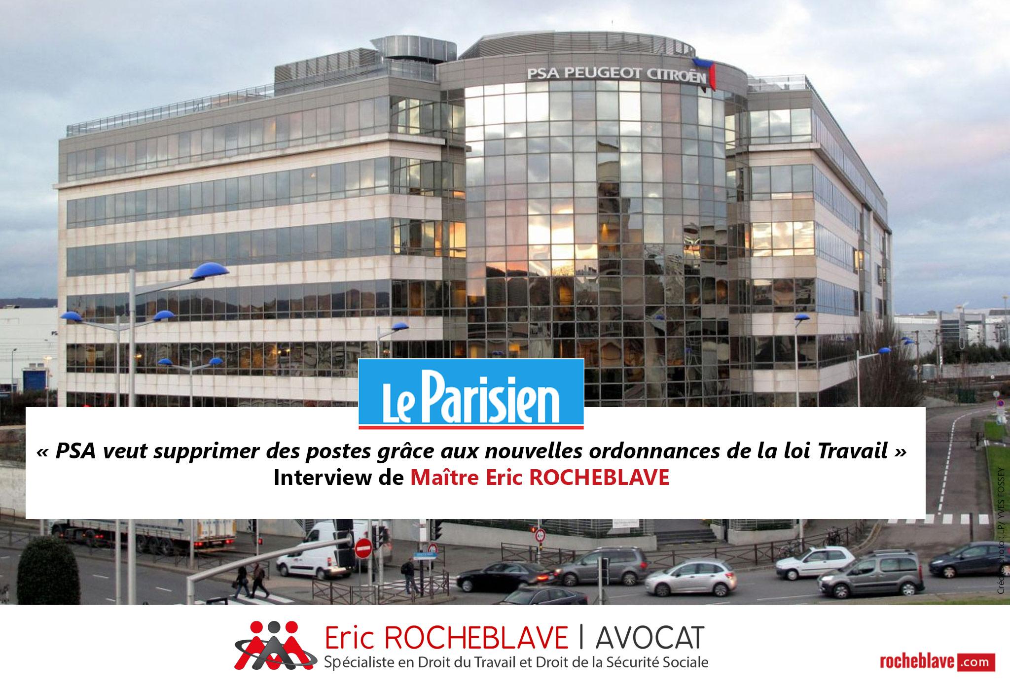« PSA veut supprimer des postes grâce aux nouvelles ordonnances de la loi Travail » Interview de Maître Eric ROCHEBLAVE | Le Parisien