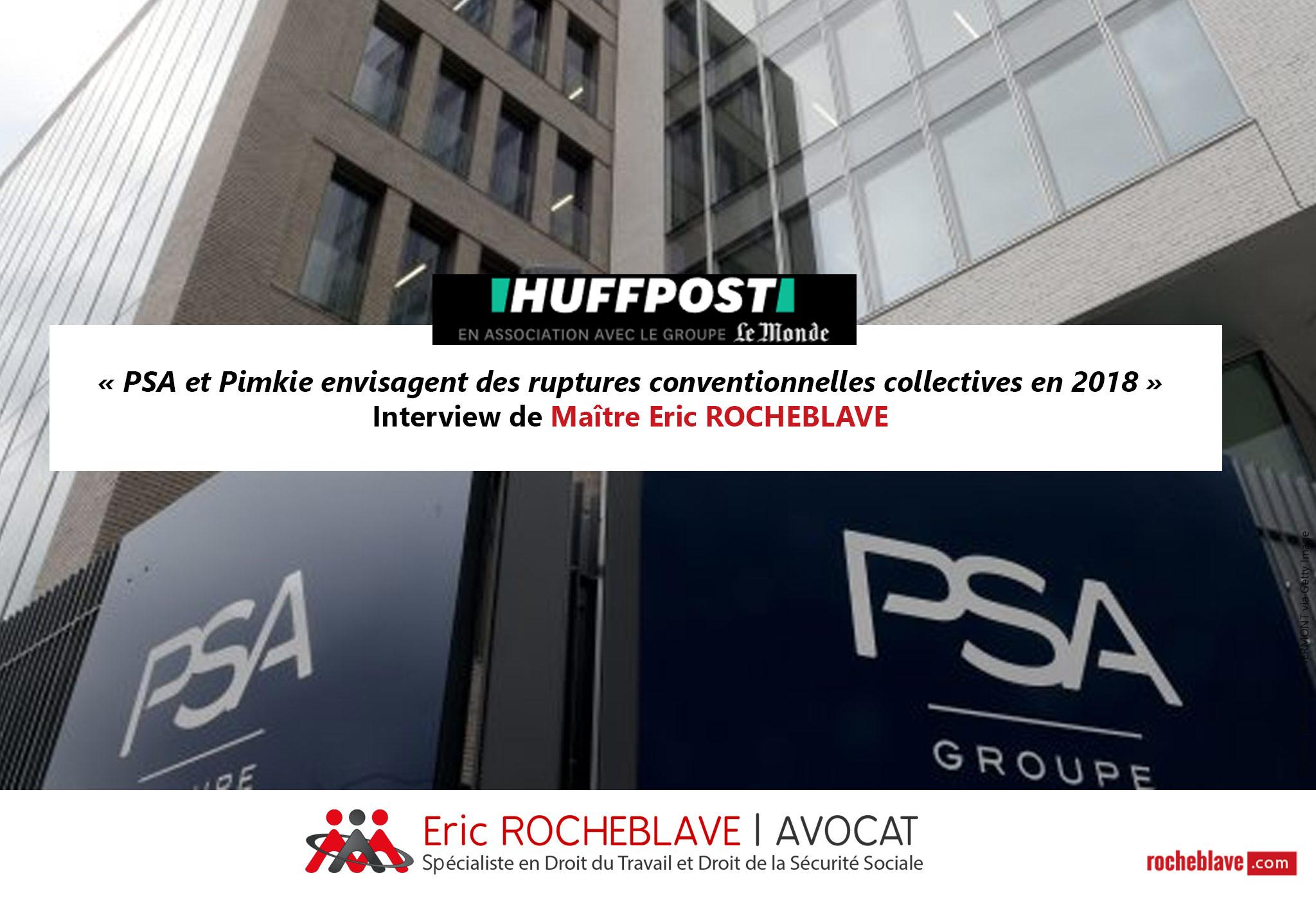 « PSA et Pimkie envisagent des ruptures conventionnelles collectives en 2018 » Interview de Maître Eric ROCHEBLAVE | HUFFPOST