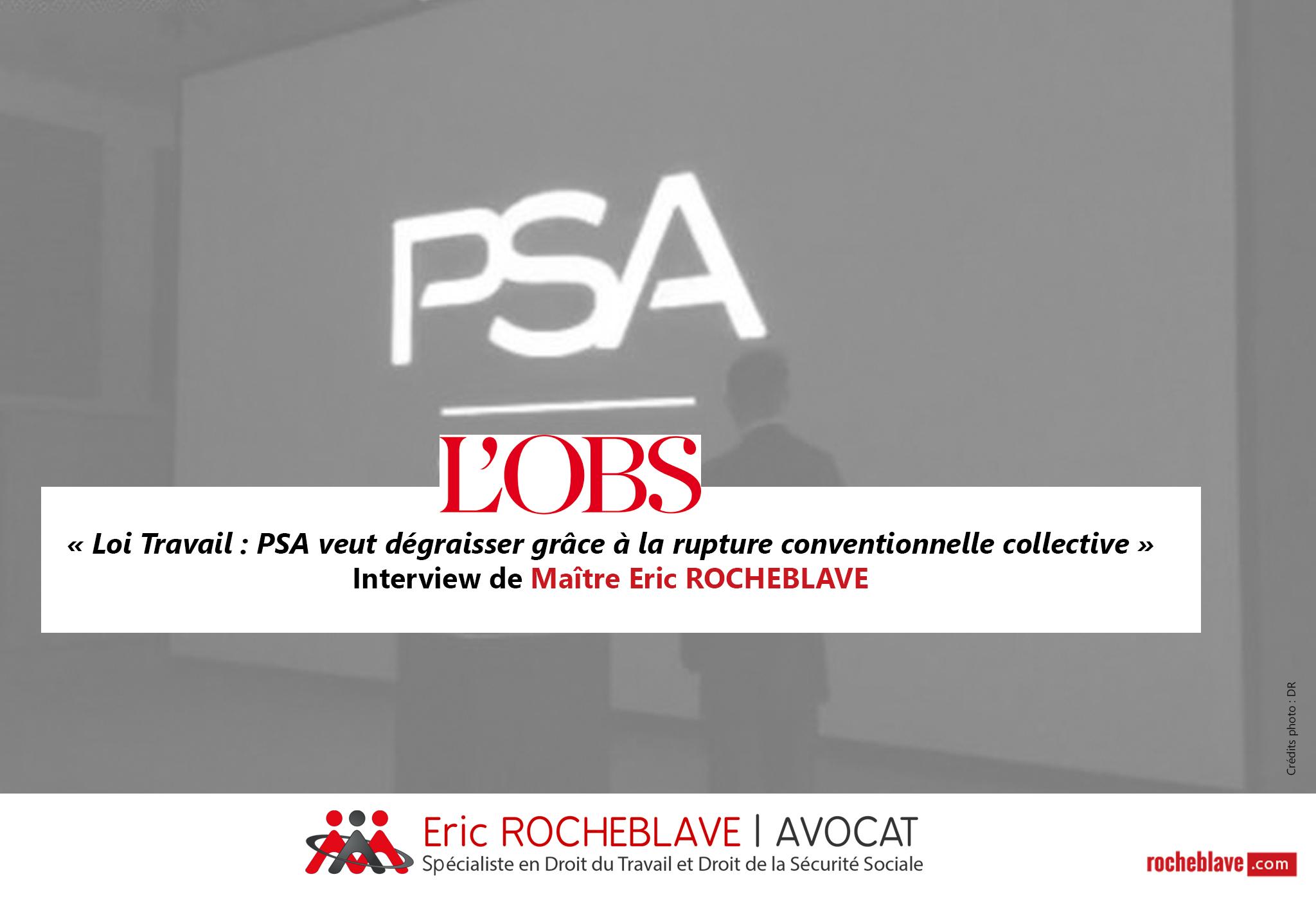 « Loi Travail : PSA veut dégraisser grâce à la rupture conventionnelle collective » Interview de Maître Eric ROCHEBLAVE | L'OBS