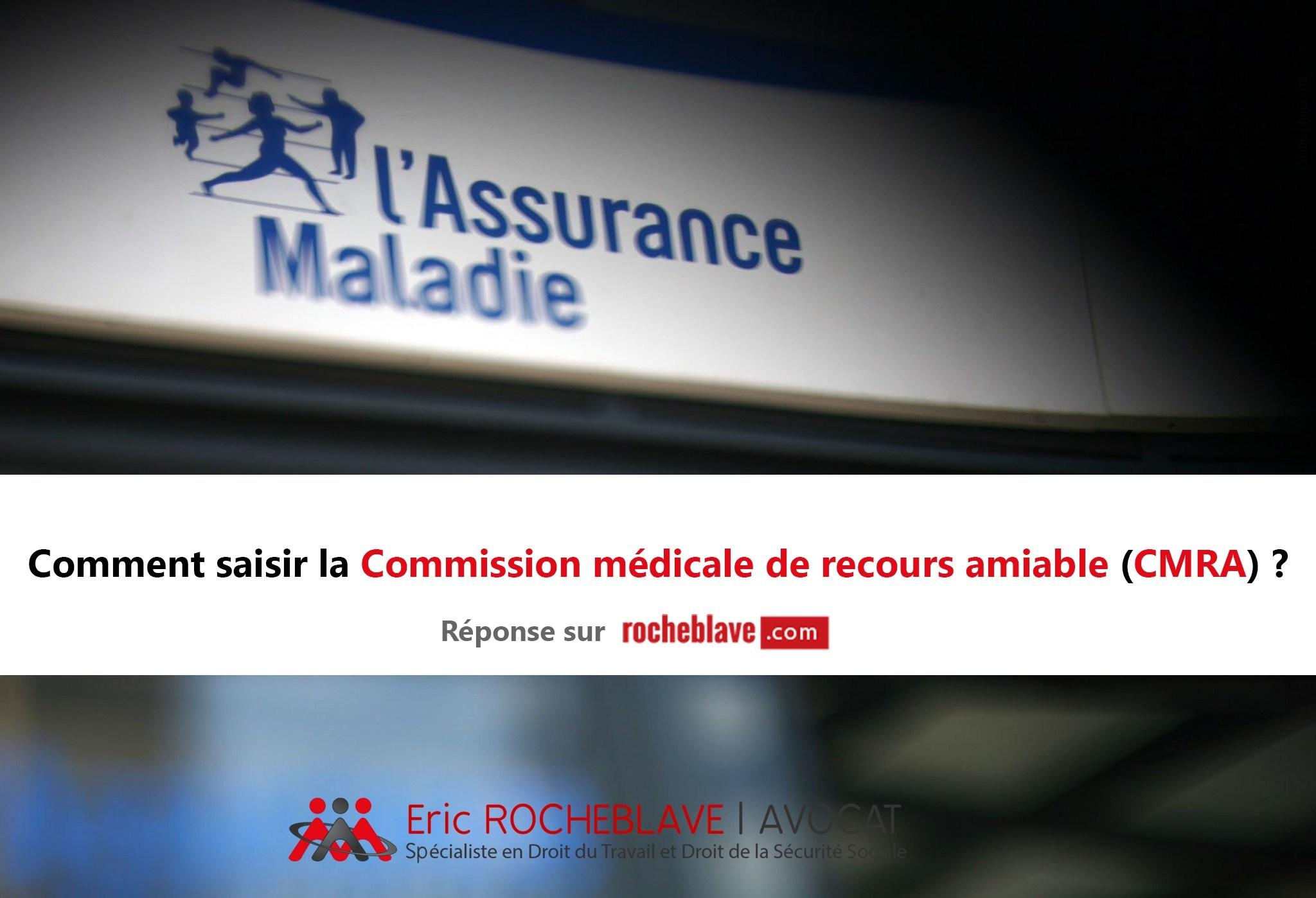 Comment saisir la Commission médicale de recours amiable (CMRA) ?