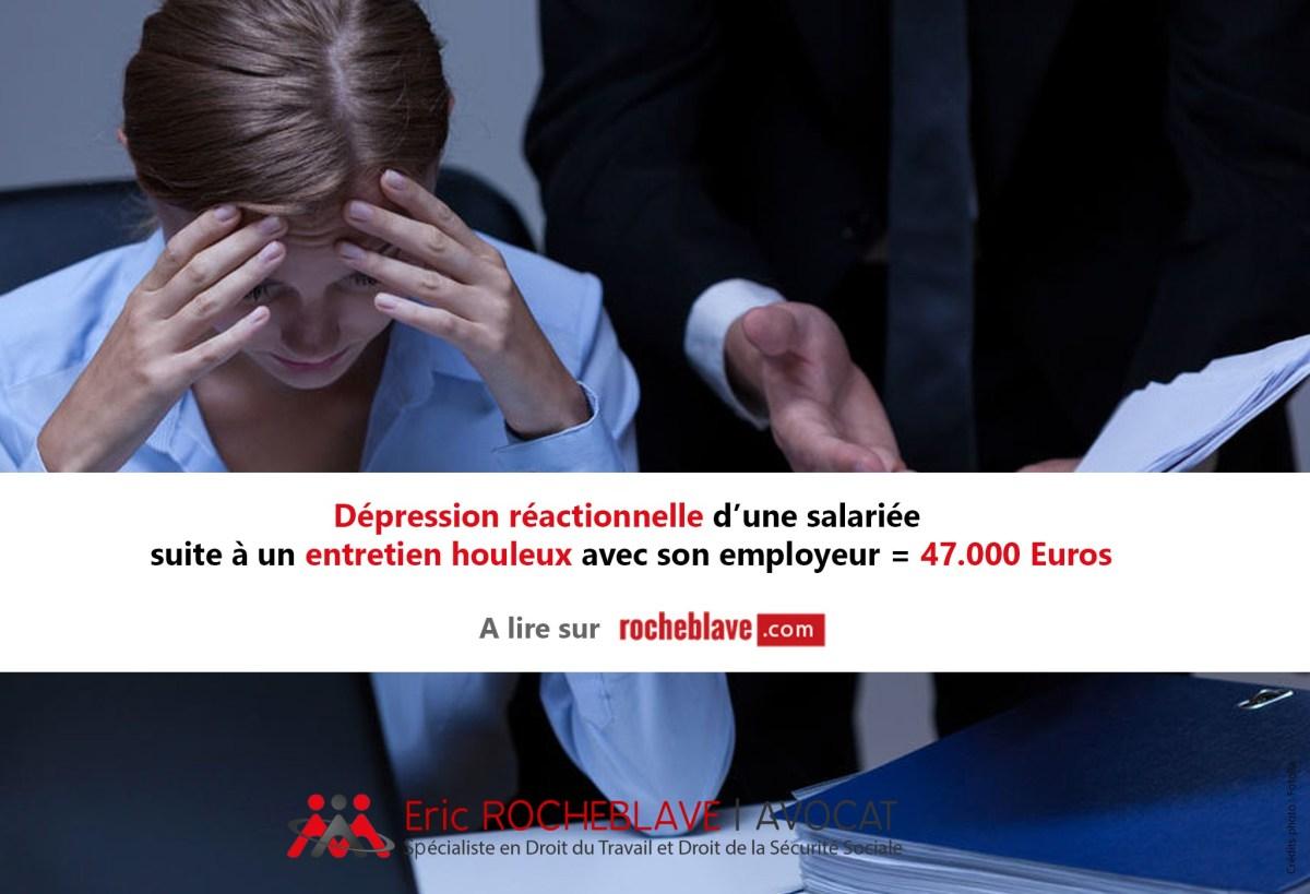 Dépression réactionnelle d'une salariée suite à un entretien houleux avec son employeur = 47.000 Euros