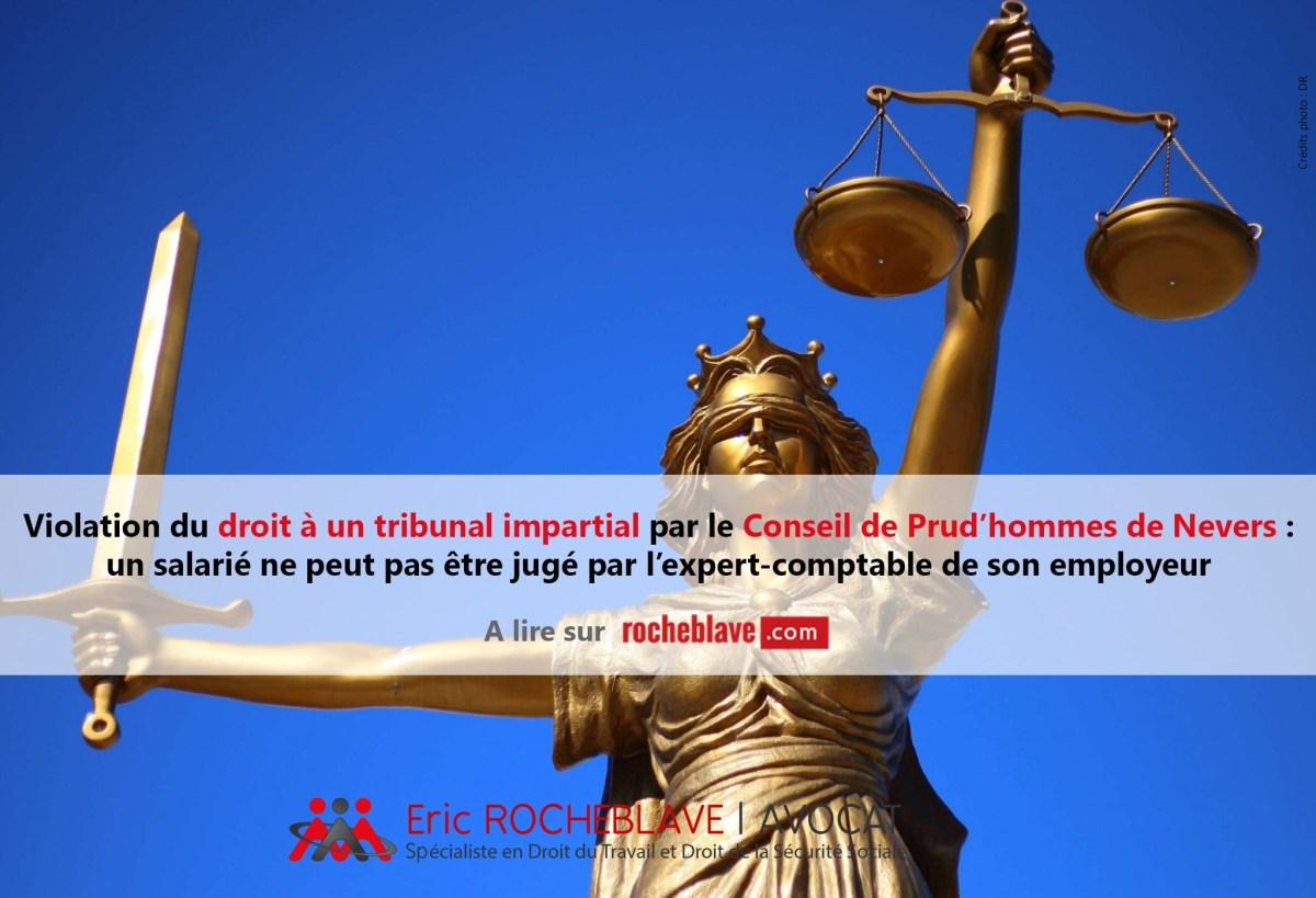 Violation du droit à un tribunal impartial par le Conseil de Prud'hommes de Nevers : un salarié ne peut pas être jugé par l'(ancien) expert-comptable de son employeur