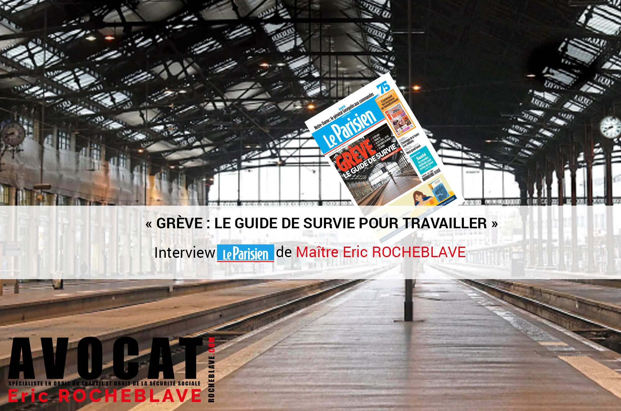 « GRÈVE : LE GUIDE DE SURVIE POUR TRAVAILLER » Interview Le Parisien de Maître Eric ROCHEBLAVE