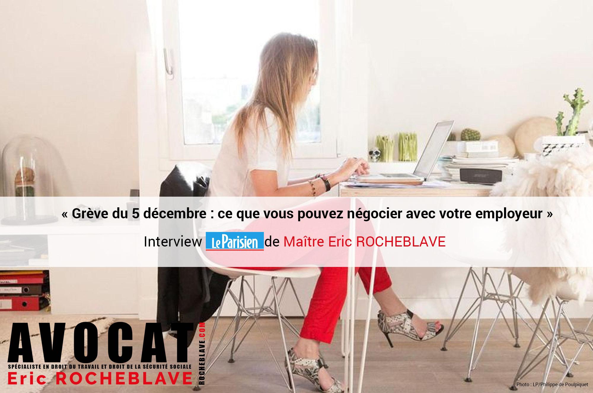 « Grève du 5 décembre : ce que vous pouvez négocier avec votre employeur » Interview Le Parisien de Maître Eric ROCHEBLAVE