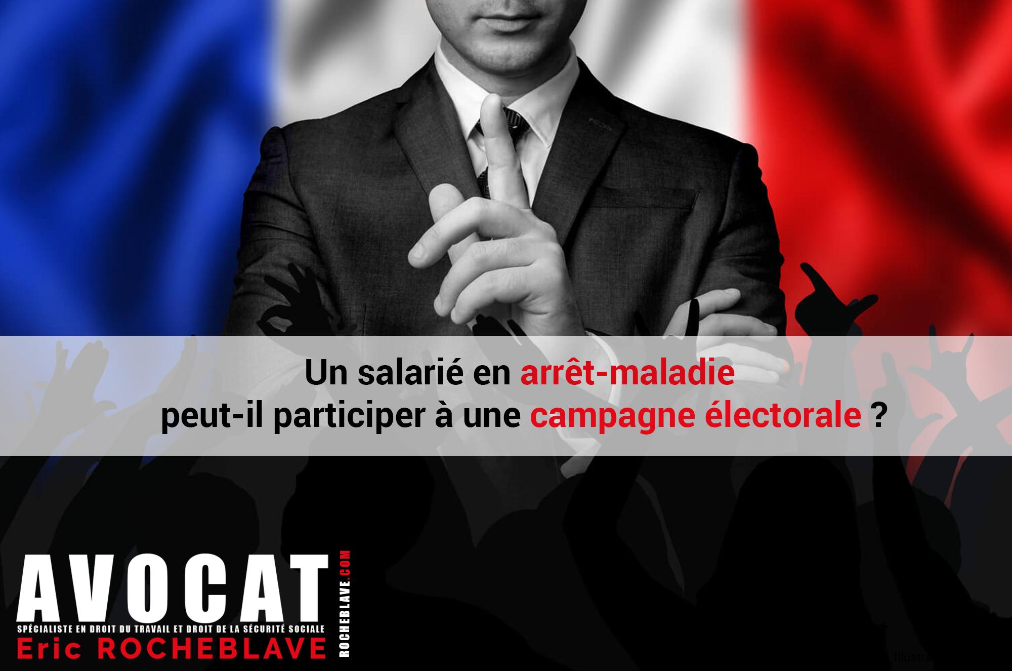 Un salarié en arrêt-maladie peut-il participer à une campagne électorale ?