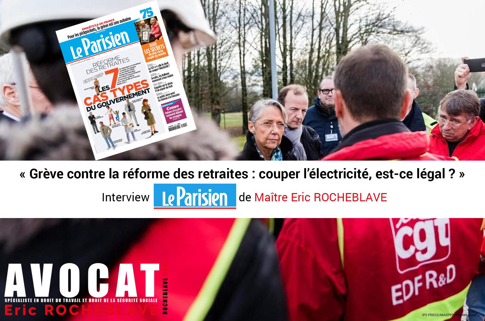 « Grève contre la réforme des retraites : couper l'électricité, est-ce légal ? »  Interview LE PARISIEN de Maître Eric ROCHEBLAVE