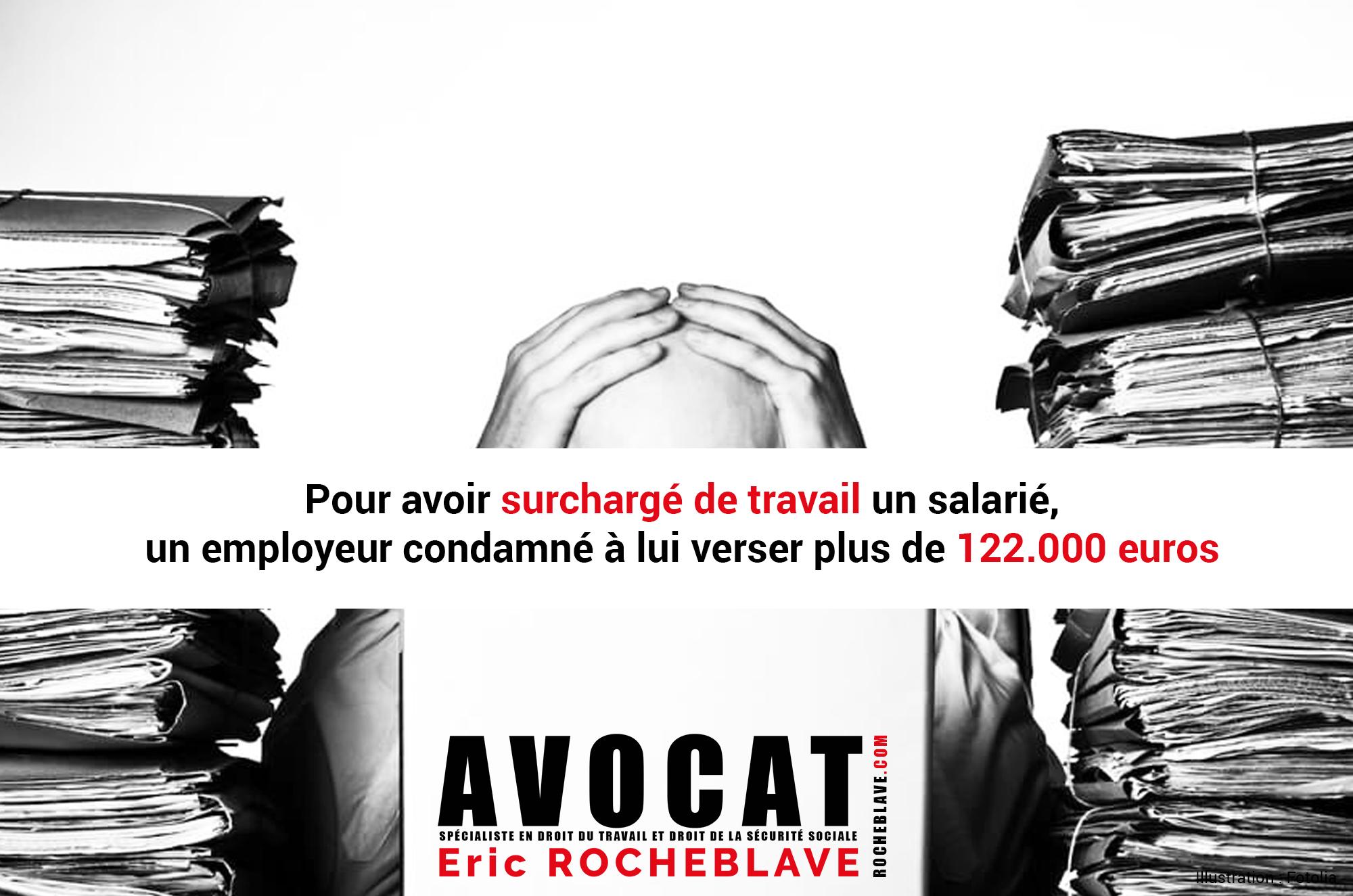 Pour avoir surchargé de travail un salarié,  un employeur condamné à lui verser plus de 122.000 euros
