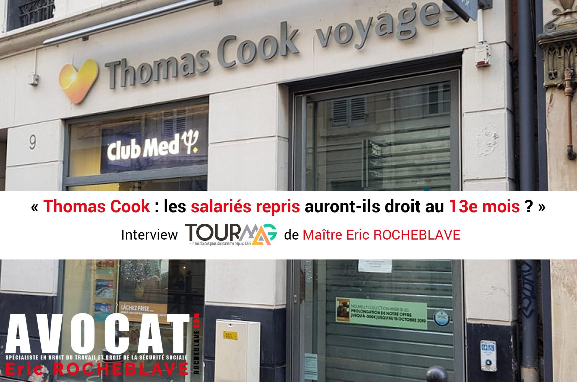 « Thomas Cook : les salariés repris auront-ils droit au 13e mois ? »  Interview TOURMAG de Maître Eric ROCHEBLAVE