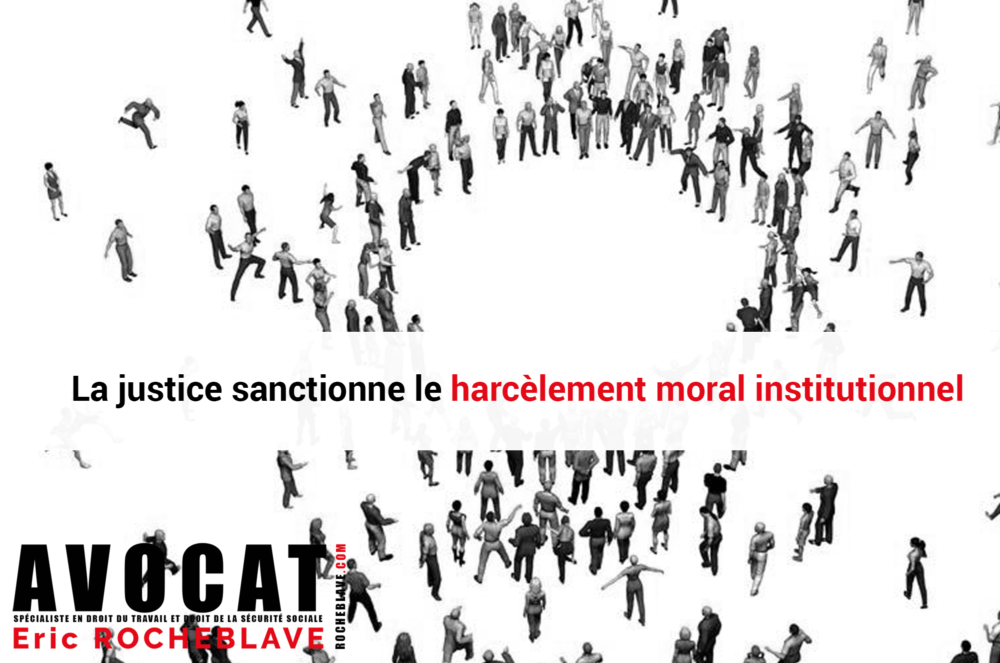 La justice sanctionne le harcèlement moral institutionnel