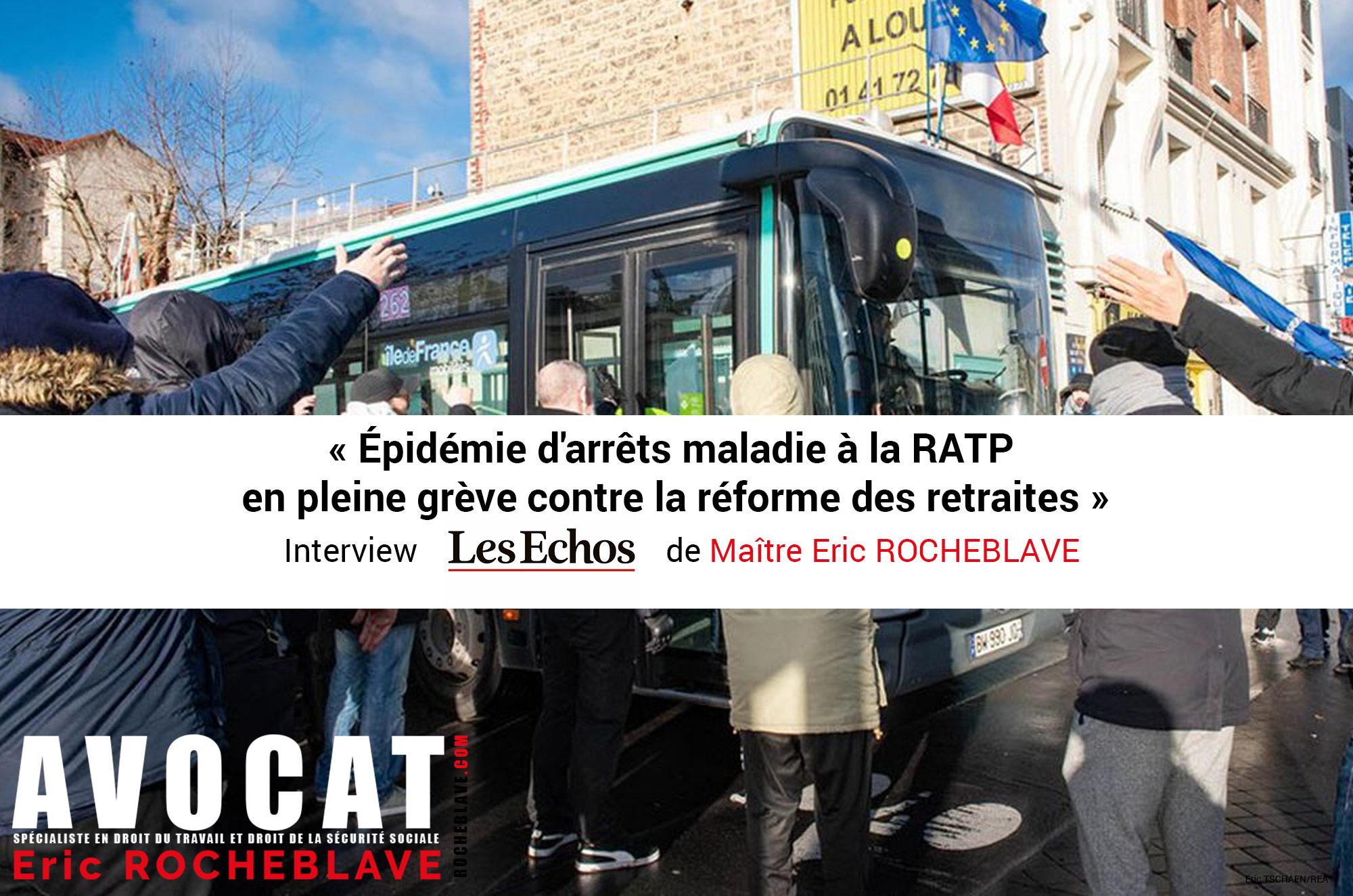 « Épidémie d'arrêts maladie à la RATP  en pleine grève contre la réforme des retraites »  Interview Les Échos de Maître Eric ROCHEBLAVE