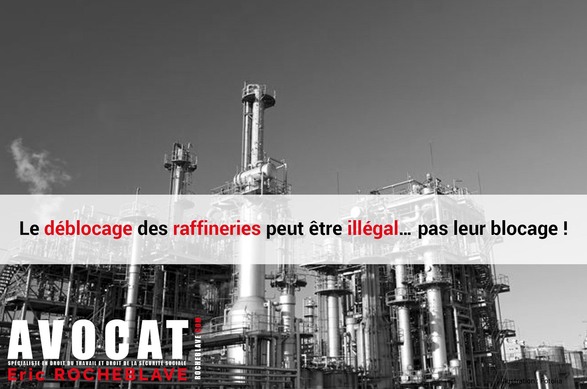 Le déblocage des raffineries peut être illégal… pas leur blocage !