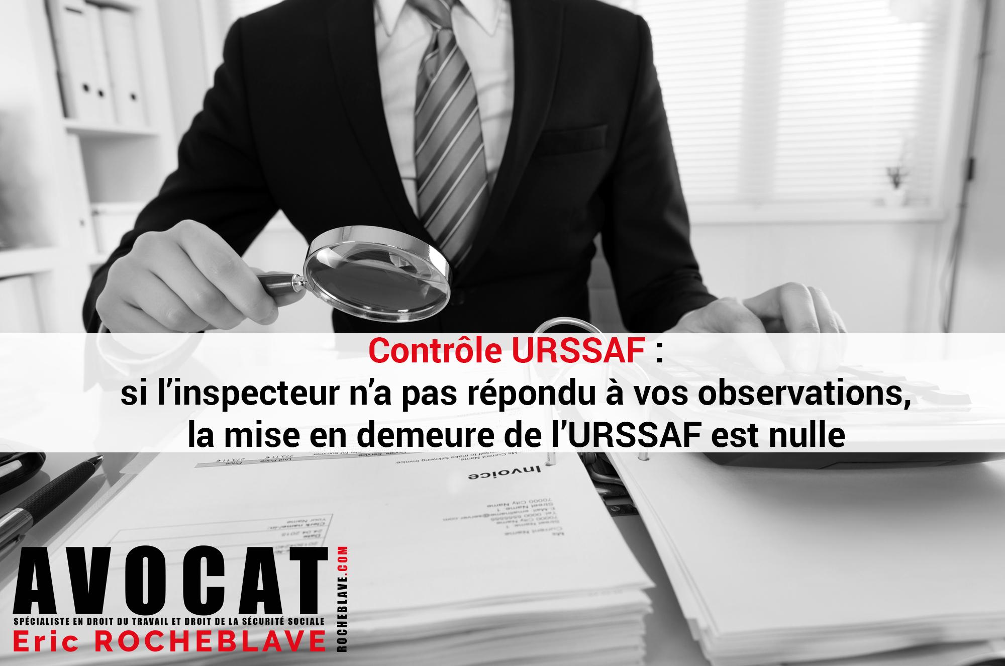 Contrôle URSSAF : si l'inspecteur n'a pas répondu à vos observations, la mise en demeure de l'URSSAF est nulle