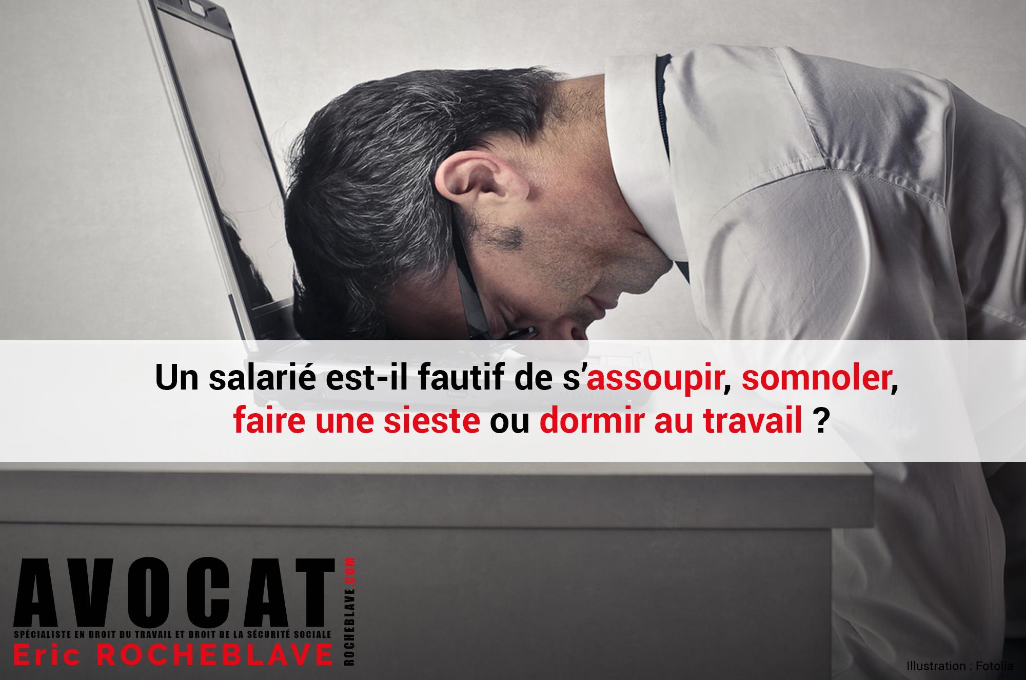 Un salarié est-il fautif de s'assoupir, somnoler, faire une sieste ou dormir au travail ?