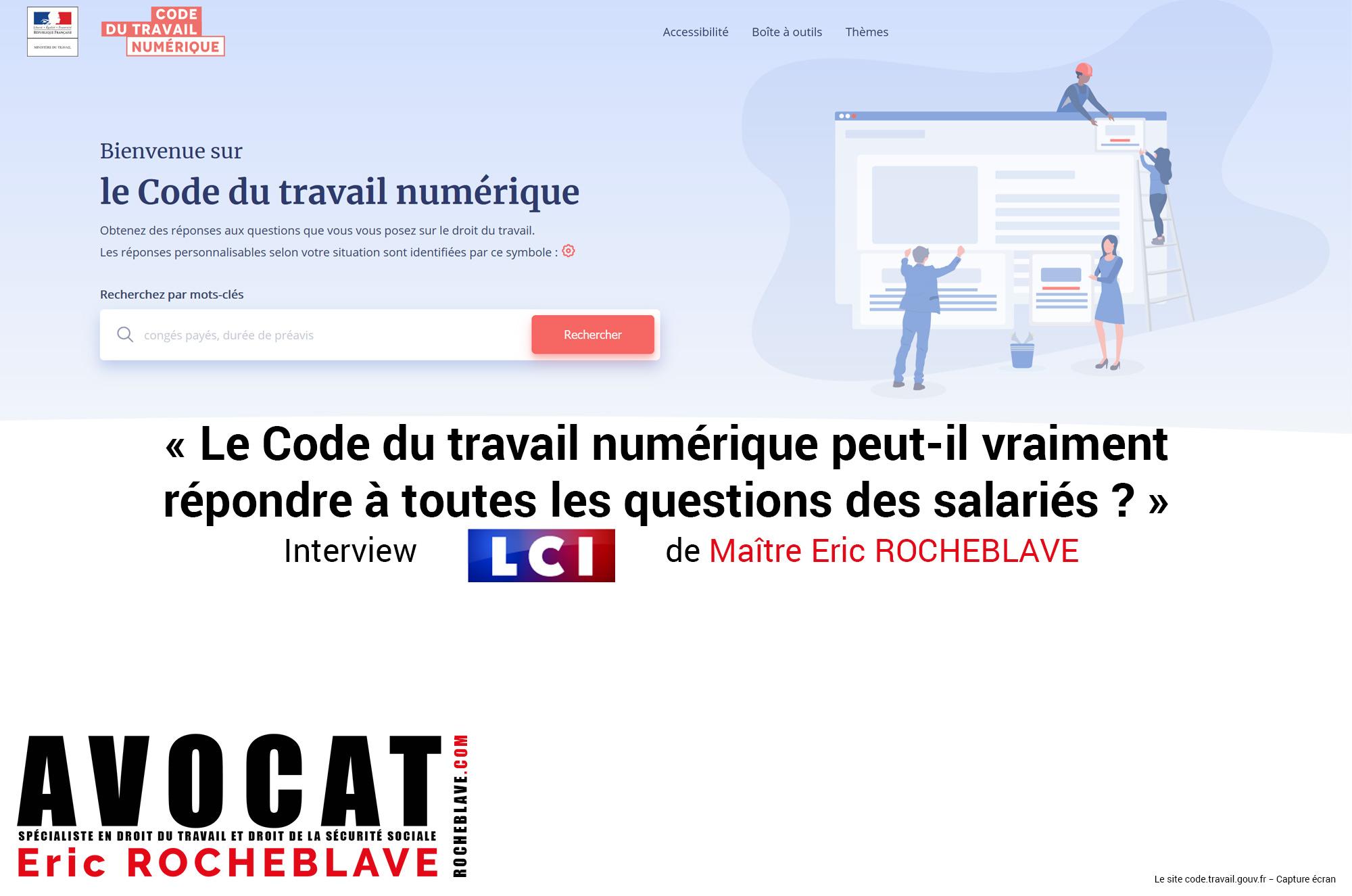 « Le Code du travail numérique peut-il vraiment répondre à toutes les questions des salariés ? » Interview LCI de Maître Eric ROCHEBLAVE