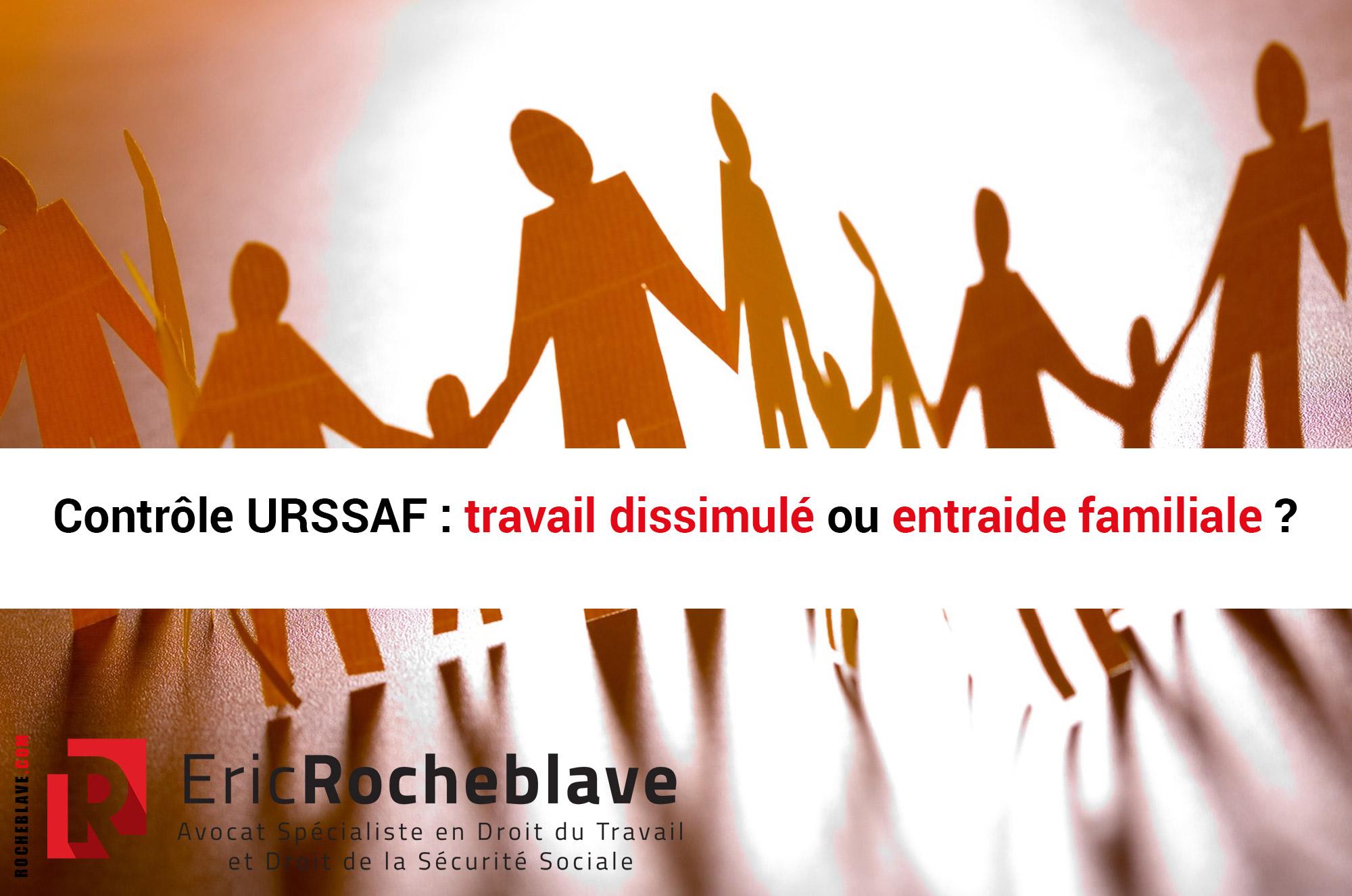 Contrôle URSSAF : travail dissimulé ou entraide familiale ?