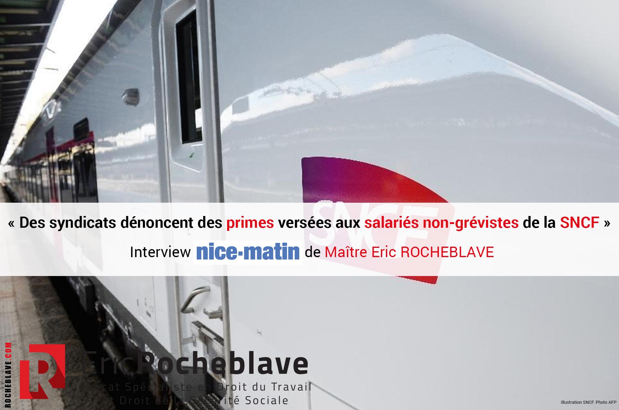 « Des syndicats dénoncent des primes versées aux salariés non-grévistes de la SNCF » Interview nice-matin de Maître Eric ROCHEBLAVE