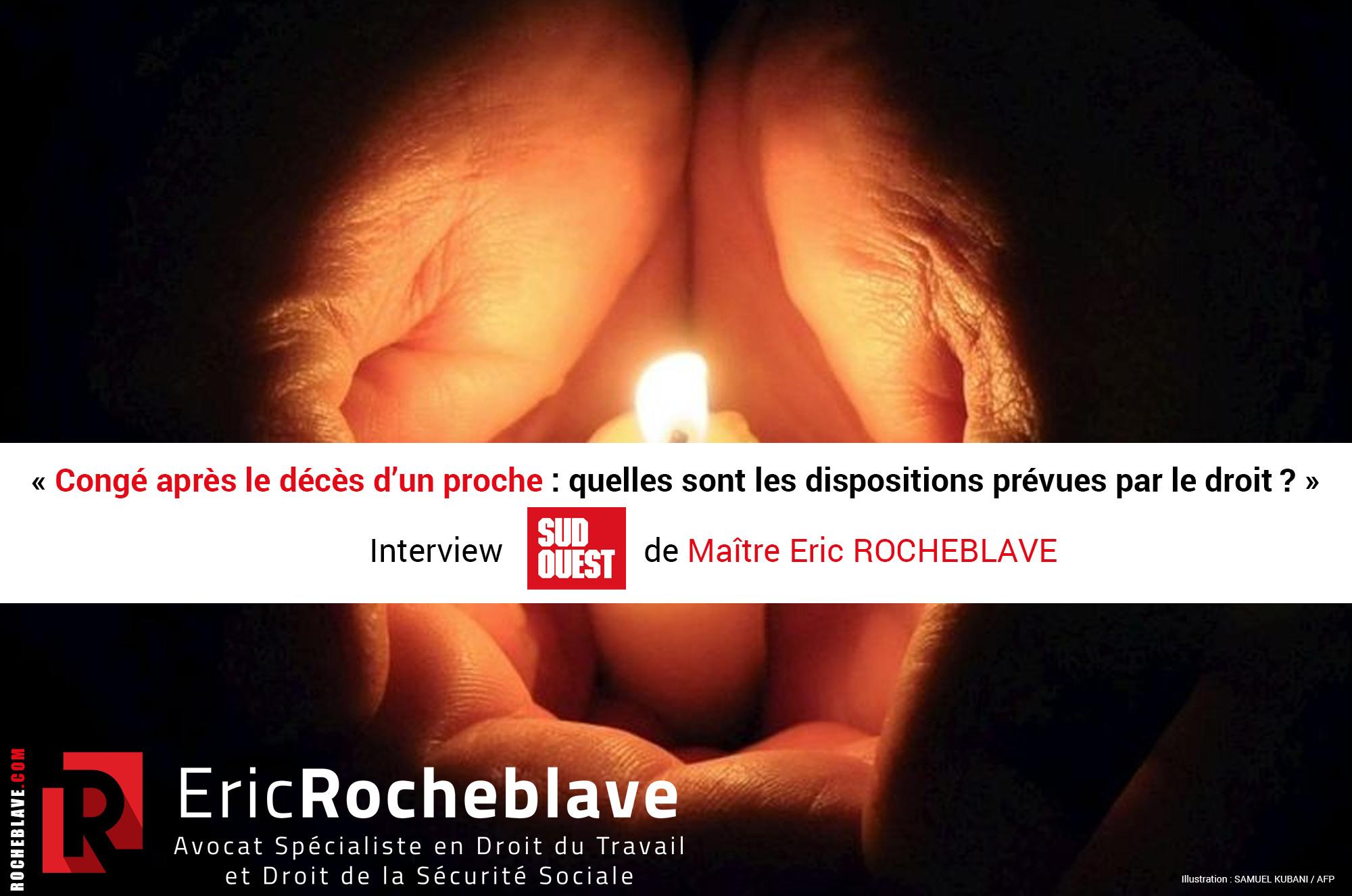 « Congé après le décès d'un proche : quelles sont les dispositions prévues par le droit ? » Interview Sud Ouest de Maître Eric ROCHEBLAVE