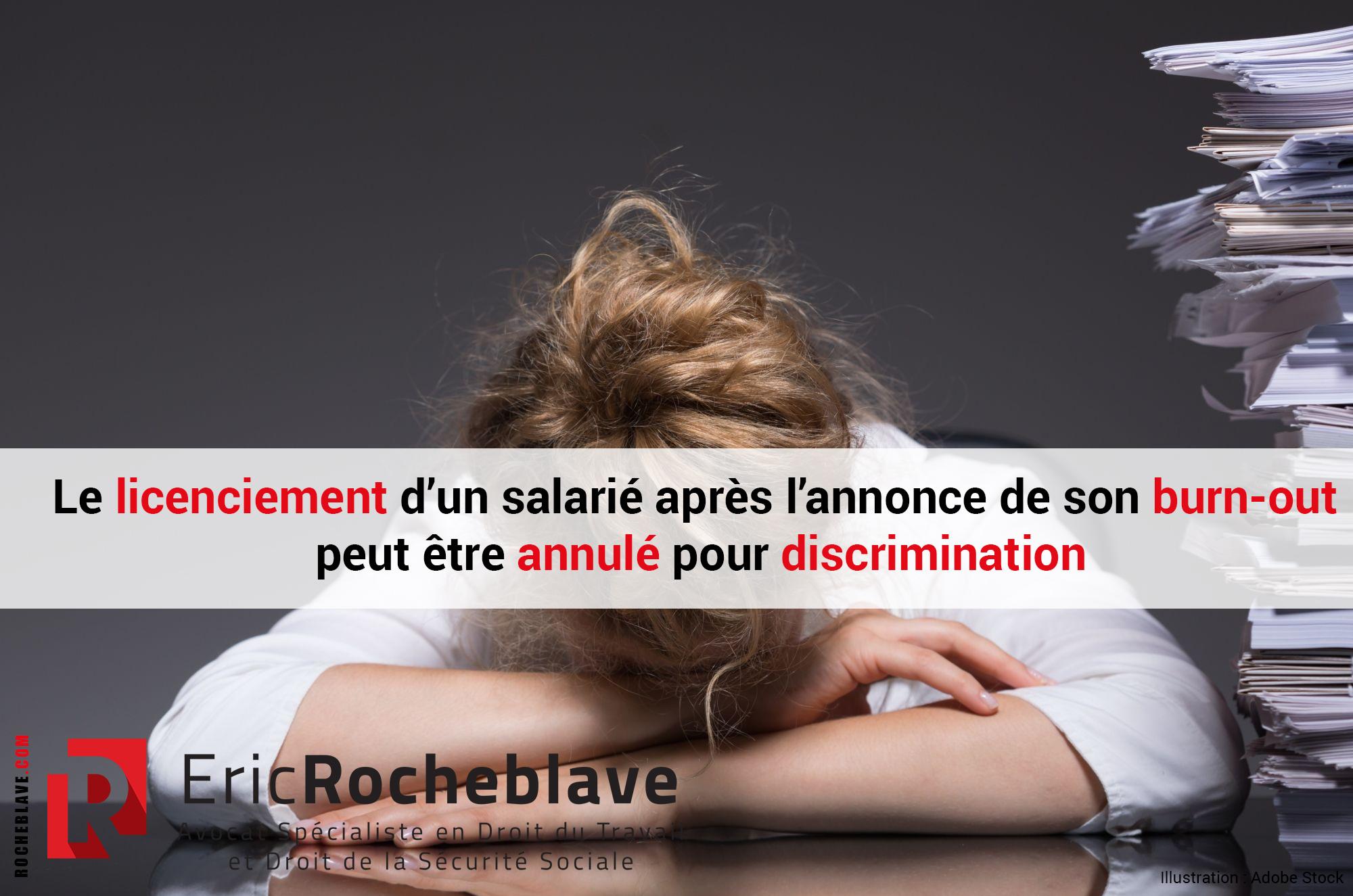 Le licenciement d'un salarié après l'annonce de son burn-out peut être annulé pour discrimination