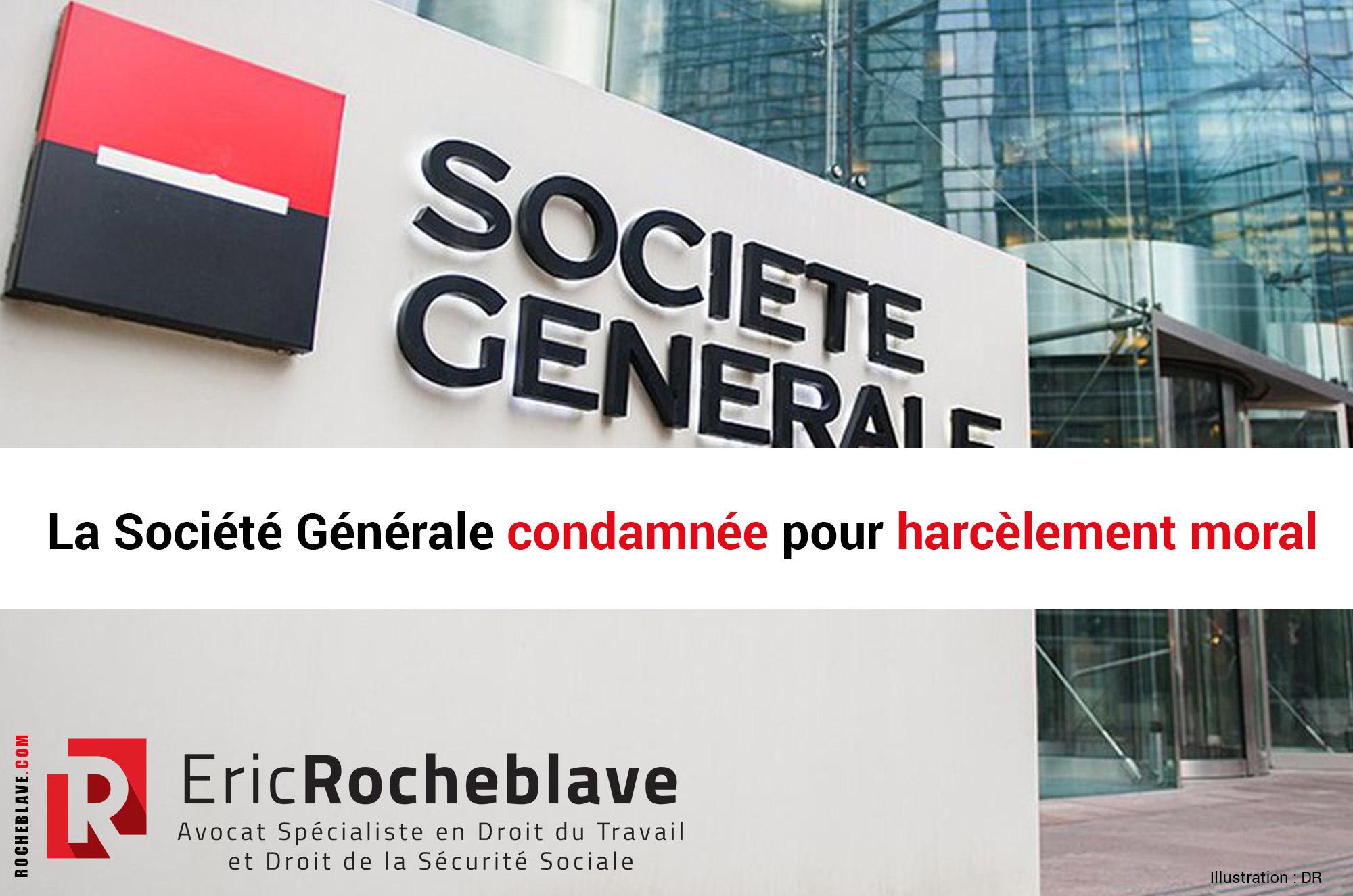 La Société Générale condamnée pour harcèlement moral