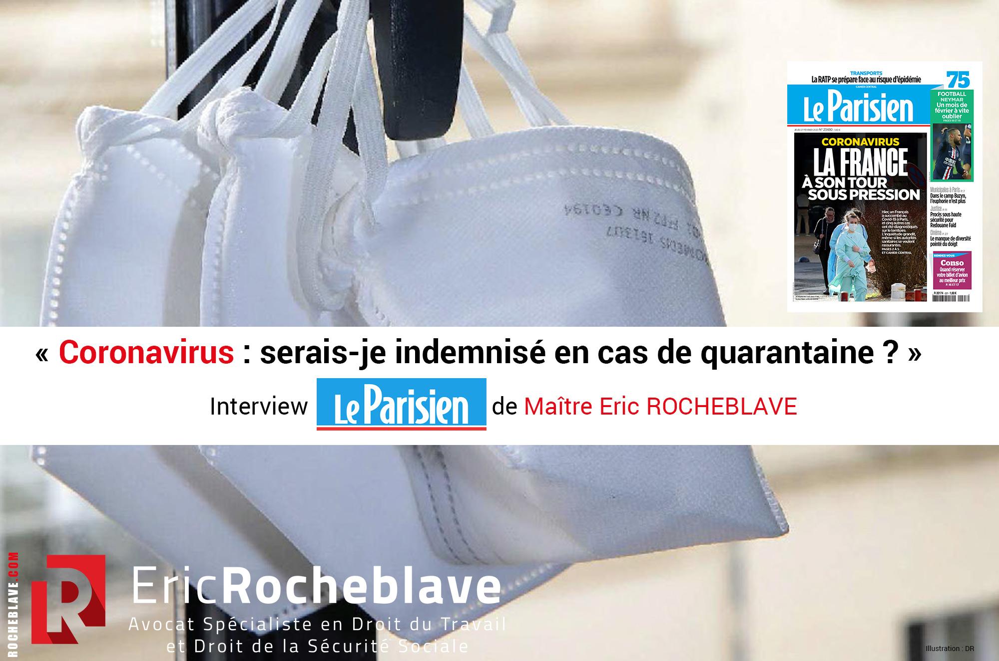 « Coronavirus : serais-je indemnisé en cas de quarantaine ? » Interview Le Parisien de Maître Eric ROCHEBLAVE