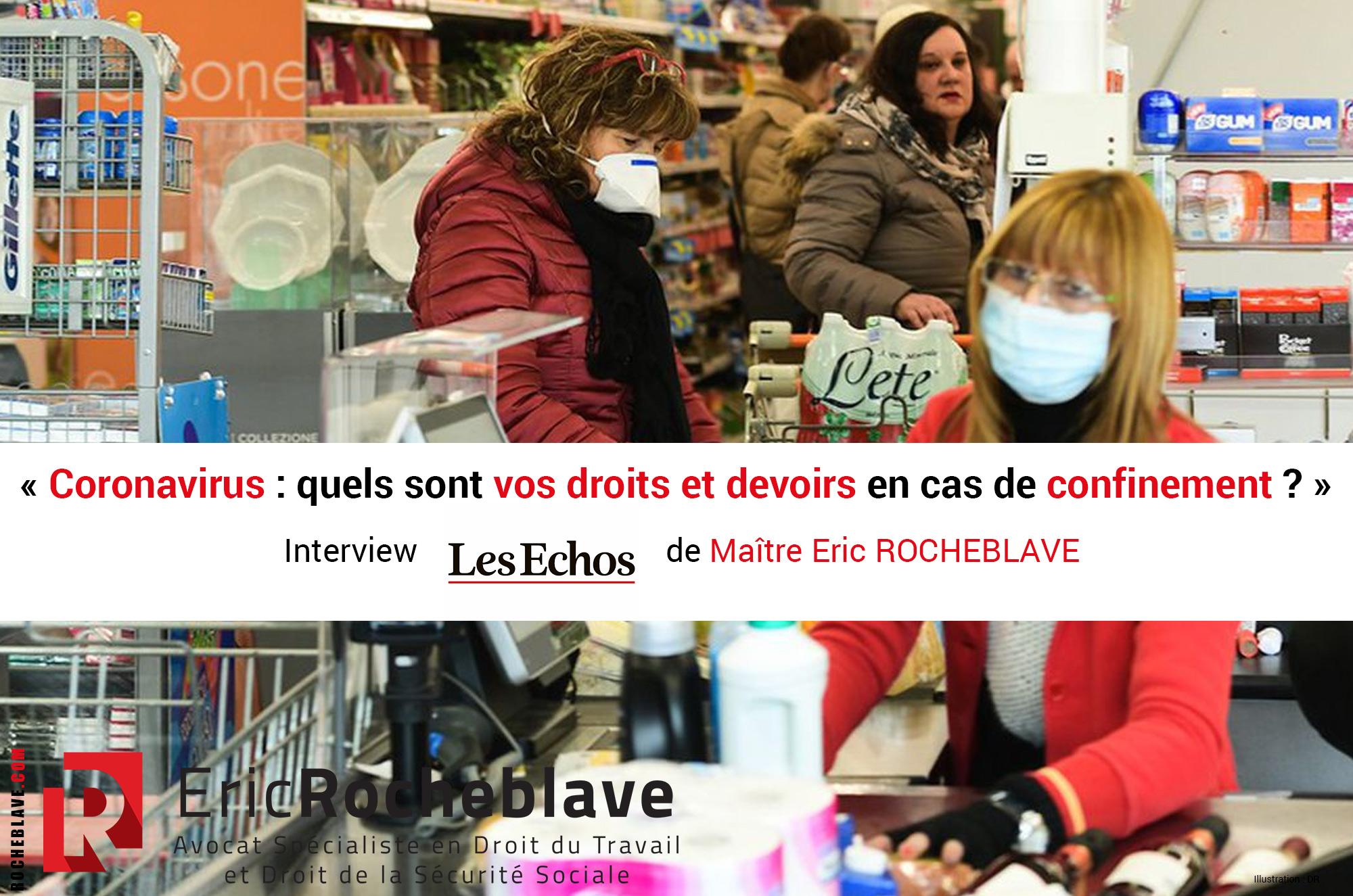 « Coronavirus : quels sont vos droits et devoirs en cas de confinement ? » Interview Les Échos de Maître Eric ROCHEBLAVE