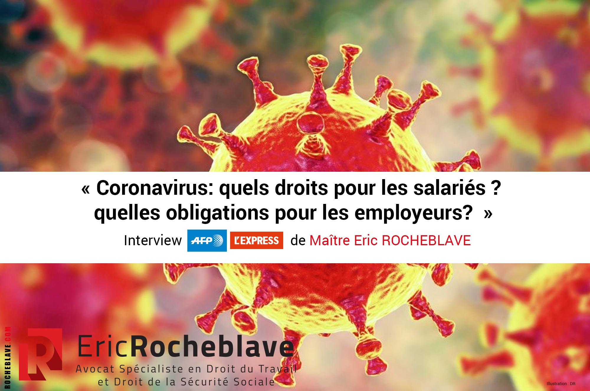 « Coronavirus : quels droits pour les salariés ? quelles obligations pour les employeurs? » Interview AFP L'EXPRESS de Maître Eric ROCHEBLAVE