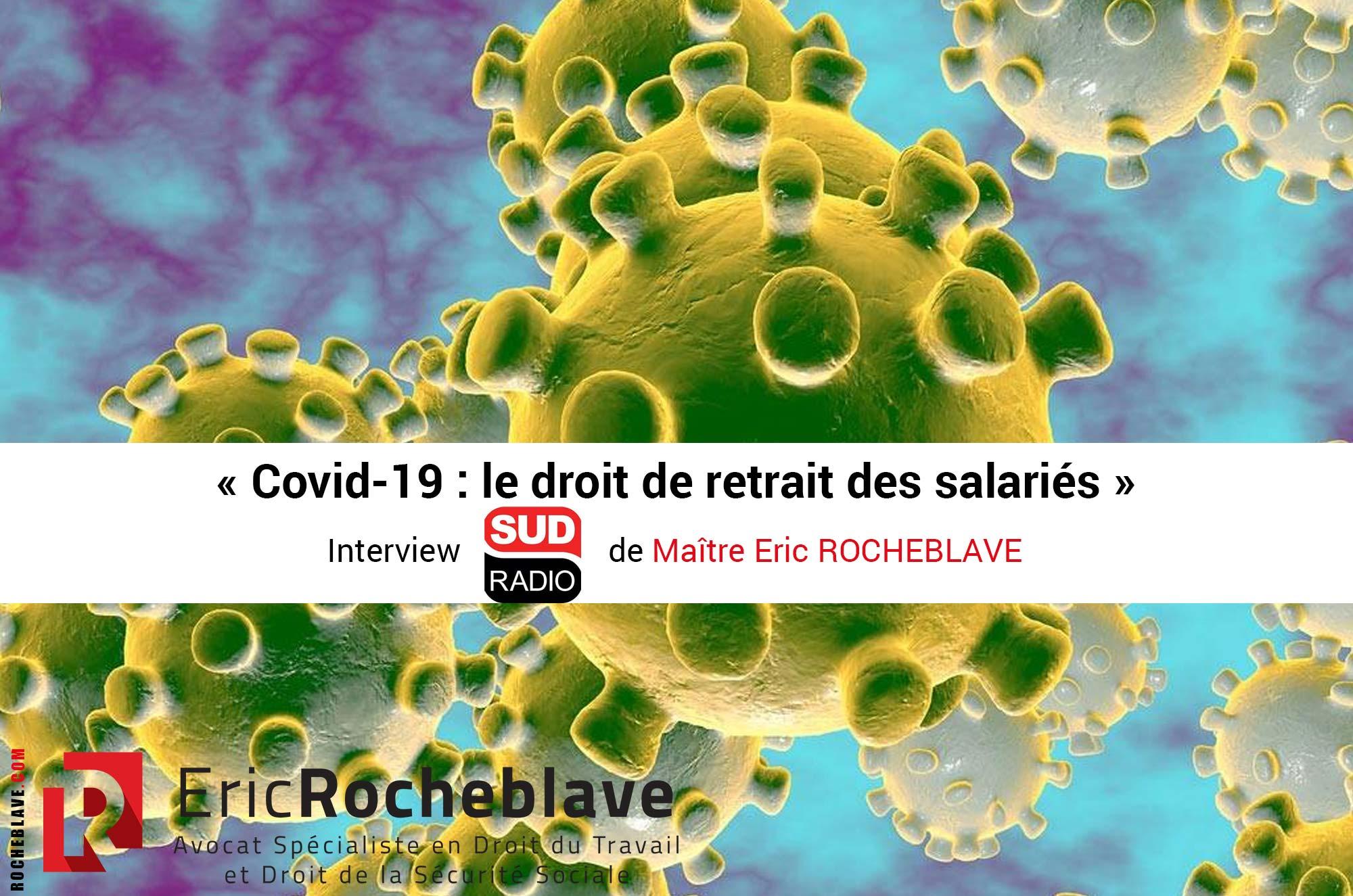 « Covid-19 : le droit de retrait des salariés » Interview Sud Radio de Maître Eric ROCHEBLAVE