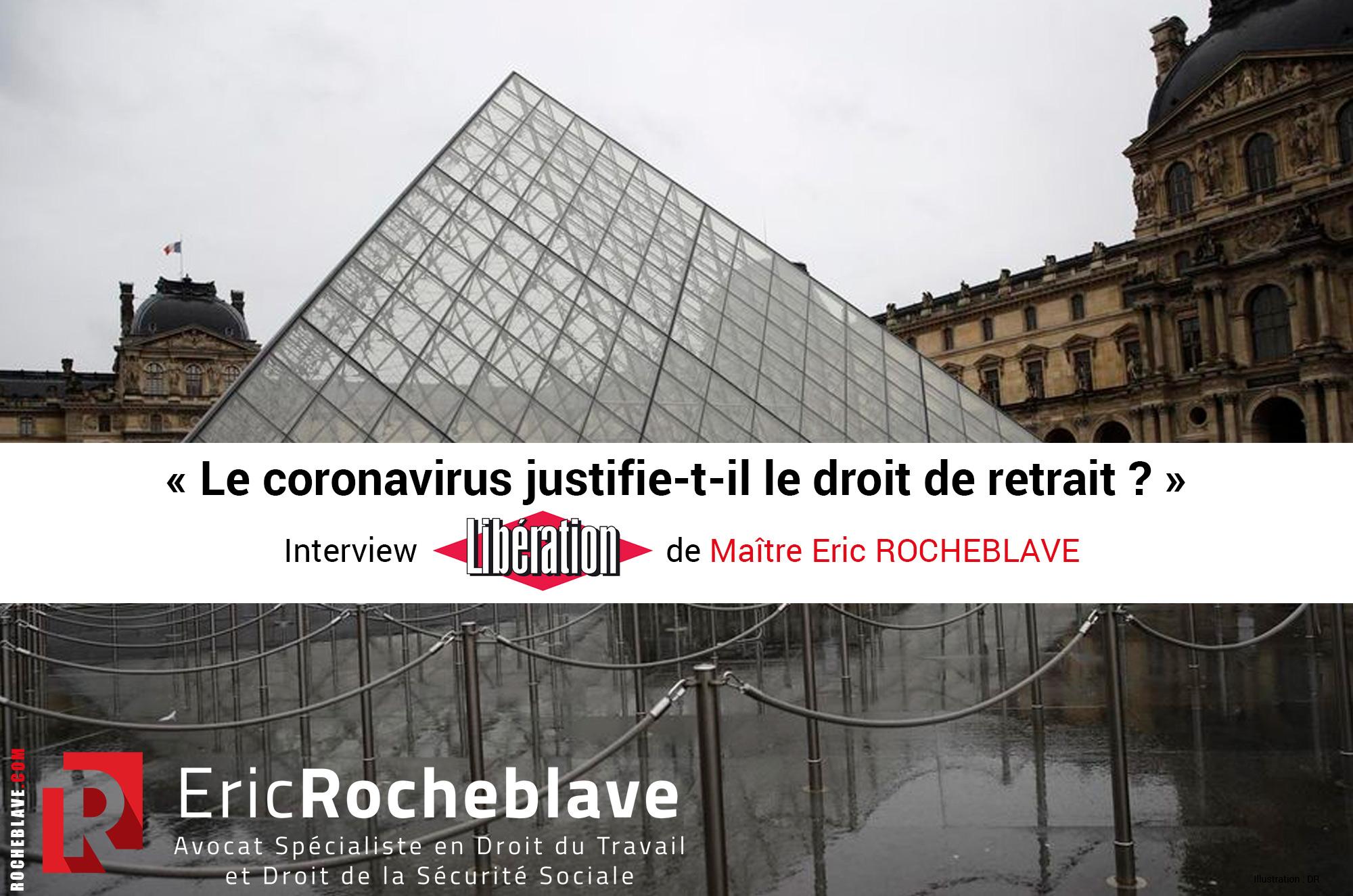« Le coronavirus justifie-t-il le droit de retrait ? » Interview Libération de Maître Eric ROCHEBLAVE