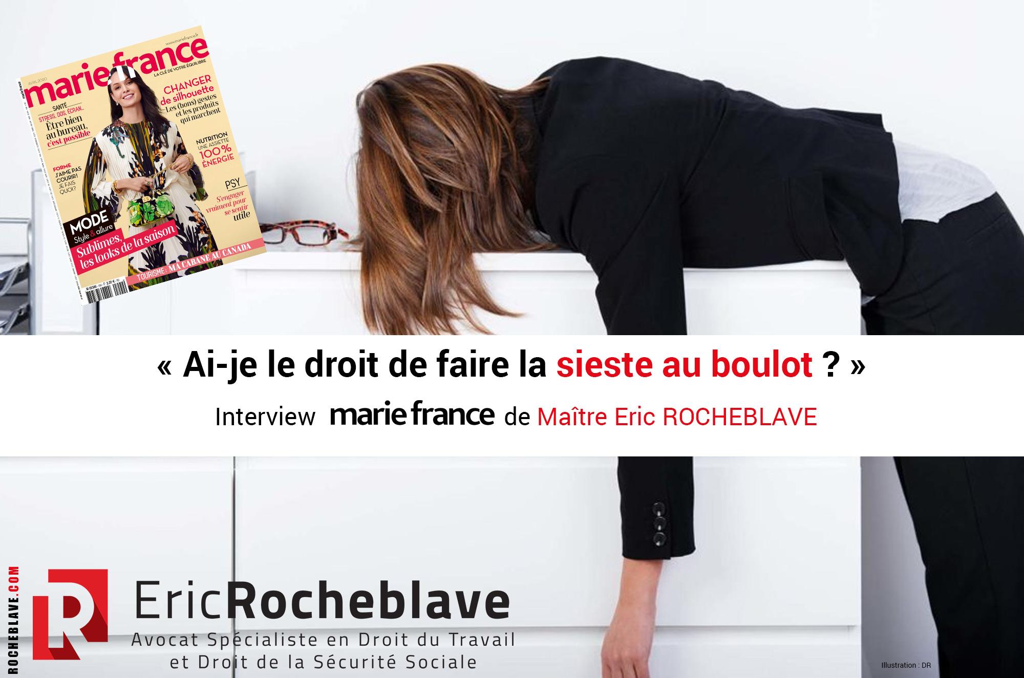 « Ai-je le droit de faire la sieste au boulot ? » Interview mariefrance de Maître Eric ROCHEBLAVE