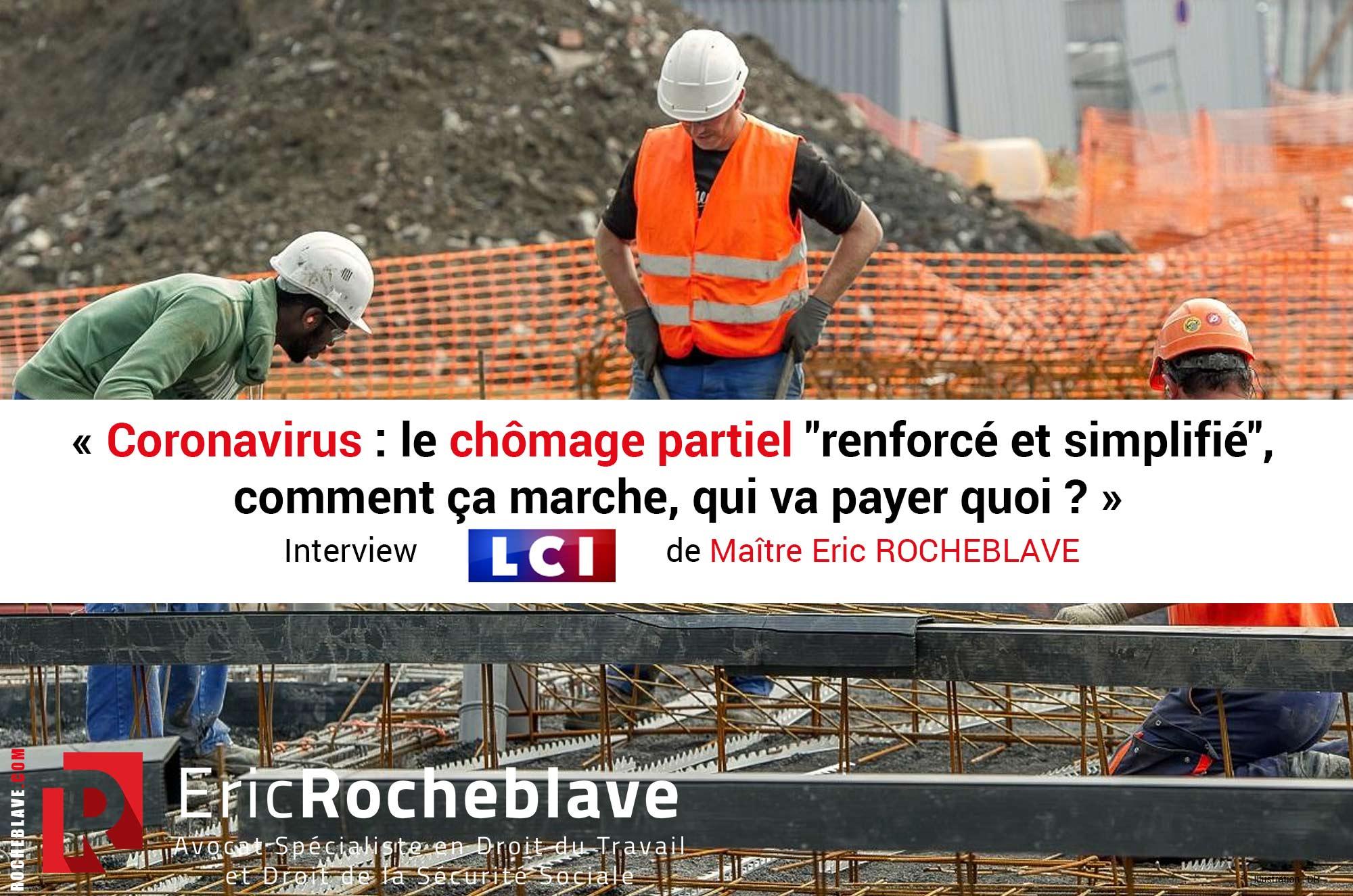 """« Coronavirus : le chômage partiel """"renforcé et simplifié"""",  comment ça marche, qui va payer quoi ? » Interview LCI de Maître Eric ROCHEBLAVE"""