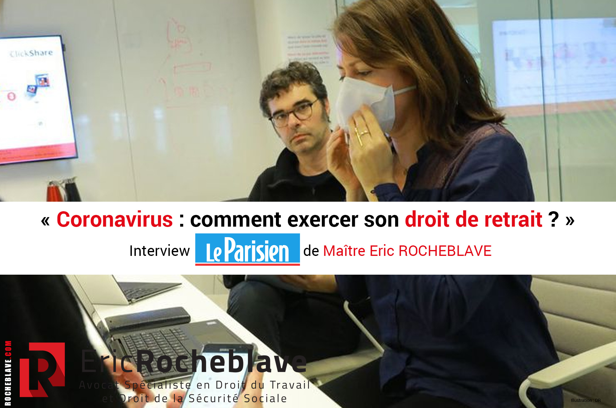 « Coronavirus : comment exercer son droit de retrait ? » Interview Le Parisien de Maître Eric ROCHEBLAVE