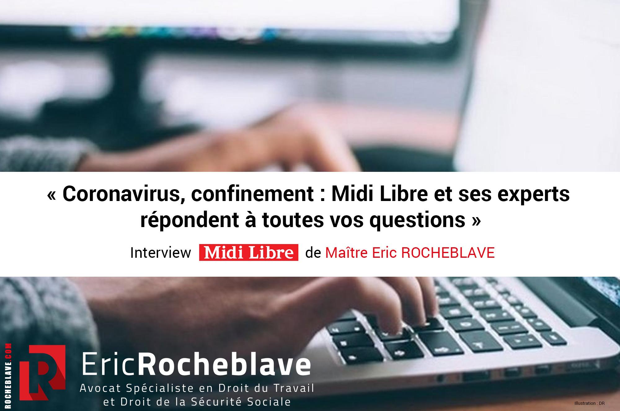 « Coronavirus, confinement : Midi Libre et ses experts  répondent à toutes vos questions » Interview Midi Libre de Maître Eric ROCHEBLAVE