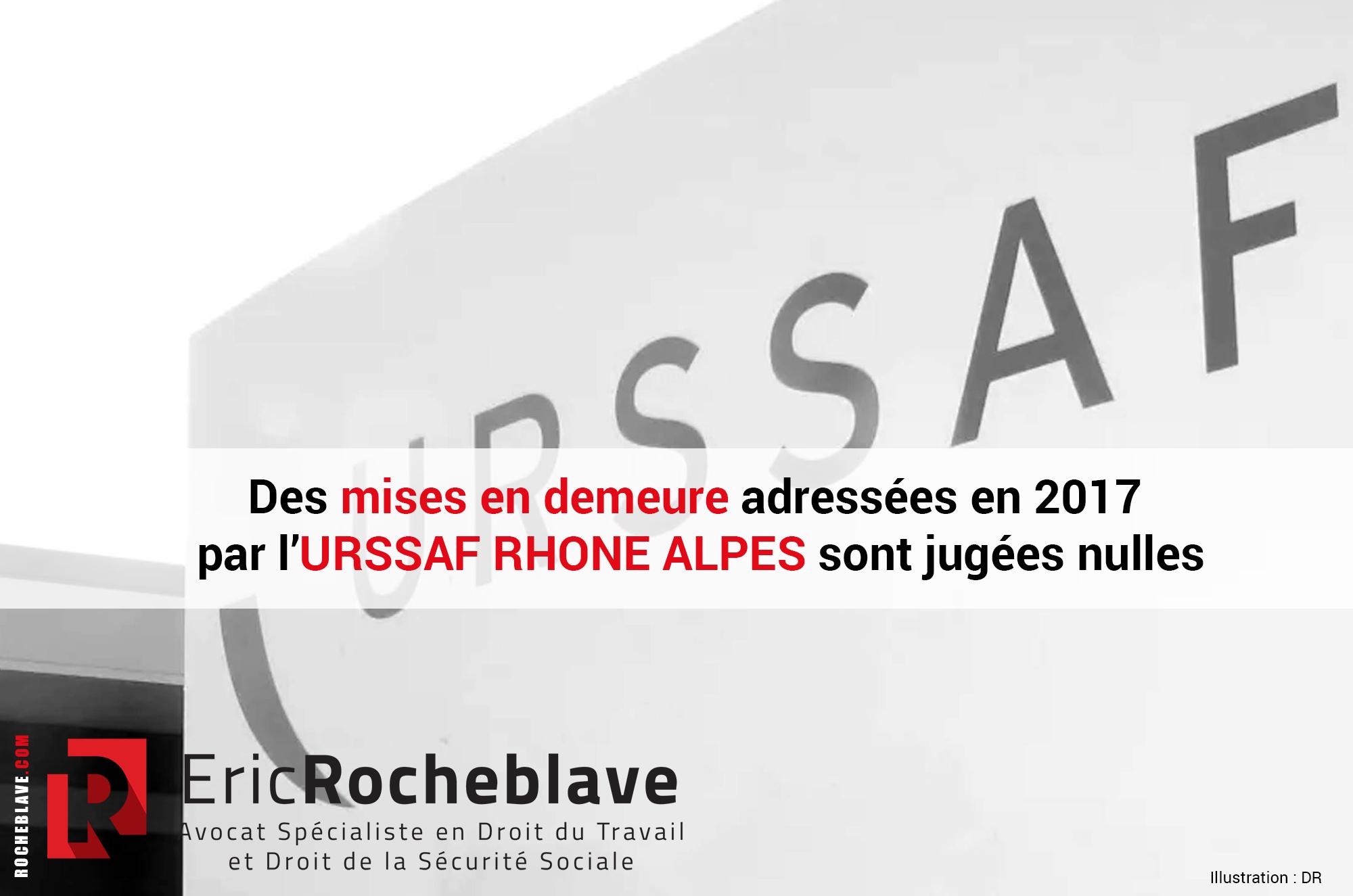 Des mises en demeure adressées en 2017 par l'URSSAF RHÔNE ALPES sont jugées nulles