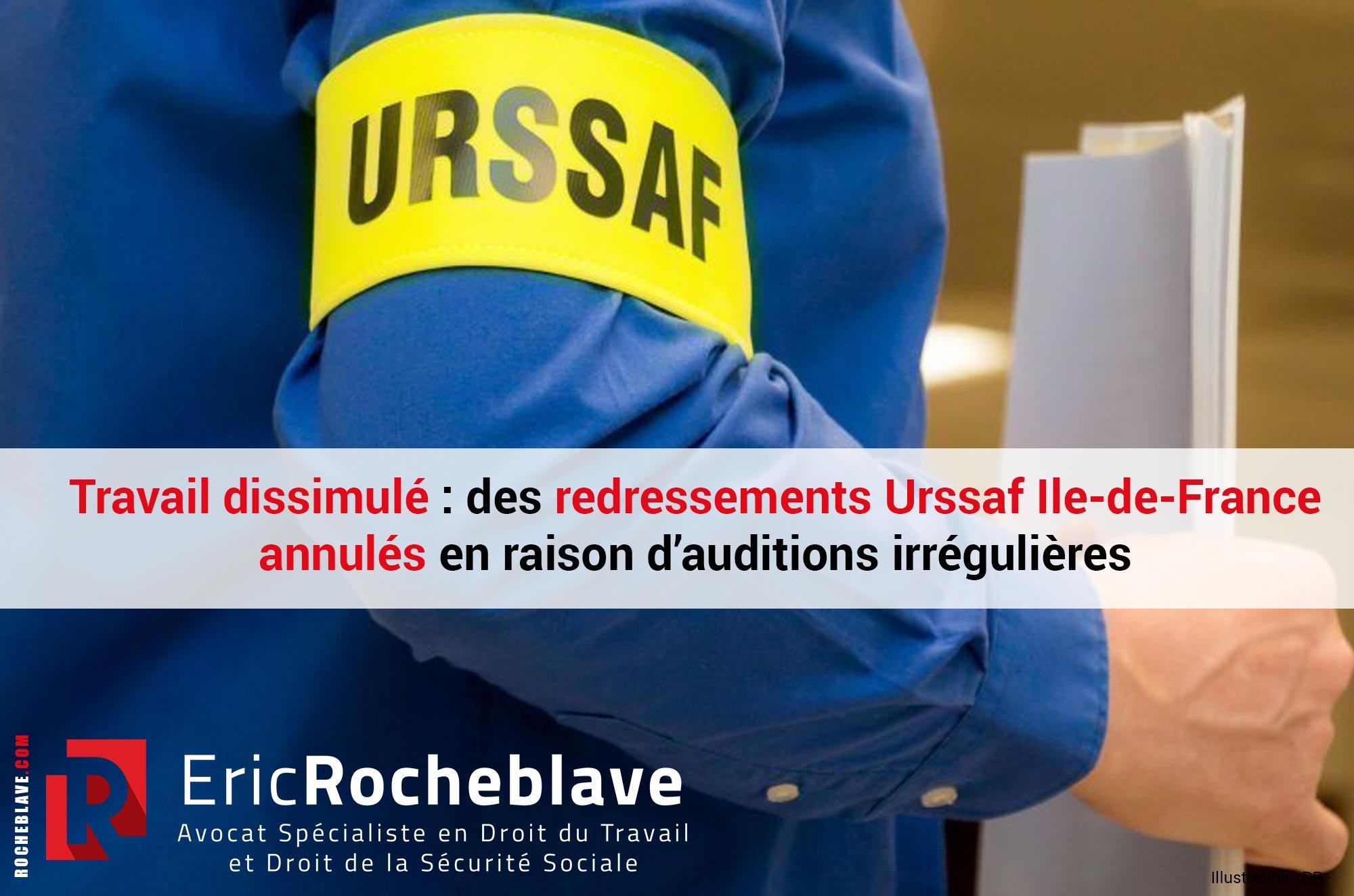 Travail dissimulé : des redressements Urssaf Ile-de-France annulés en raison d'auditions irrégulières